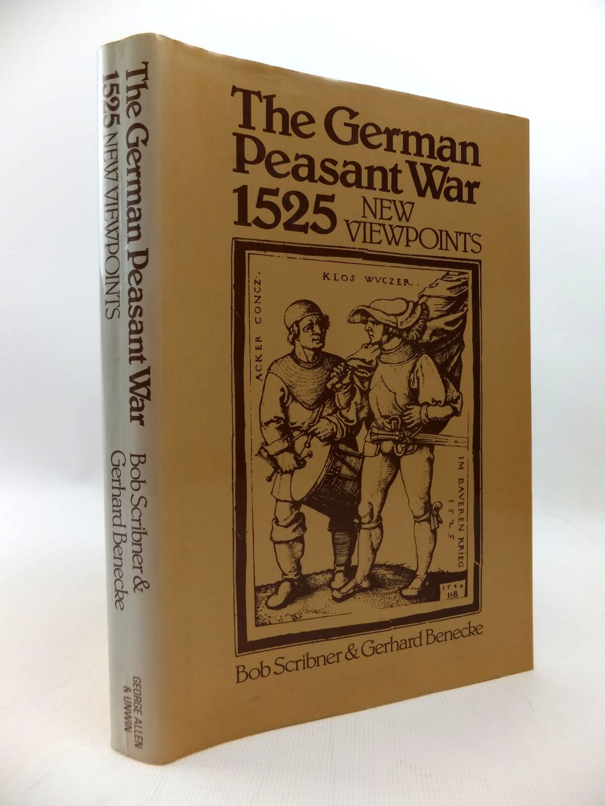 Photo of THE GERMAN PEASANT WAR OF 1525 - NEW VIEWPOINTS written by Scribner, Bob<br />Benecke, Gerhard published by George Allen & Unwin (STOCK CODE: 1814559)  for sale by Stella & Rose's Books