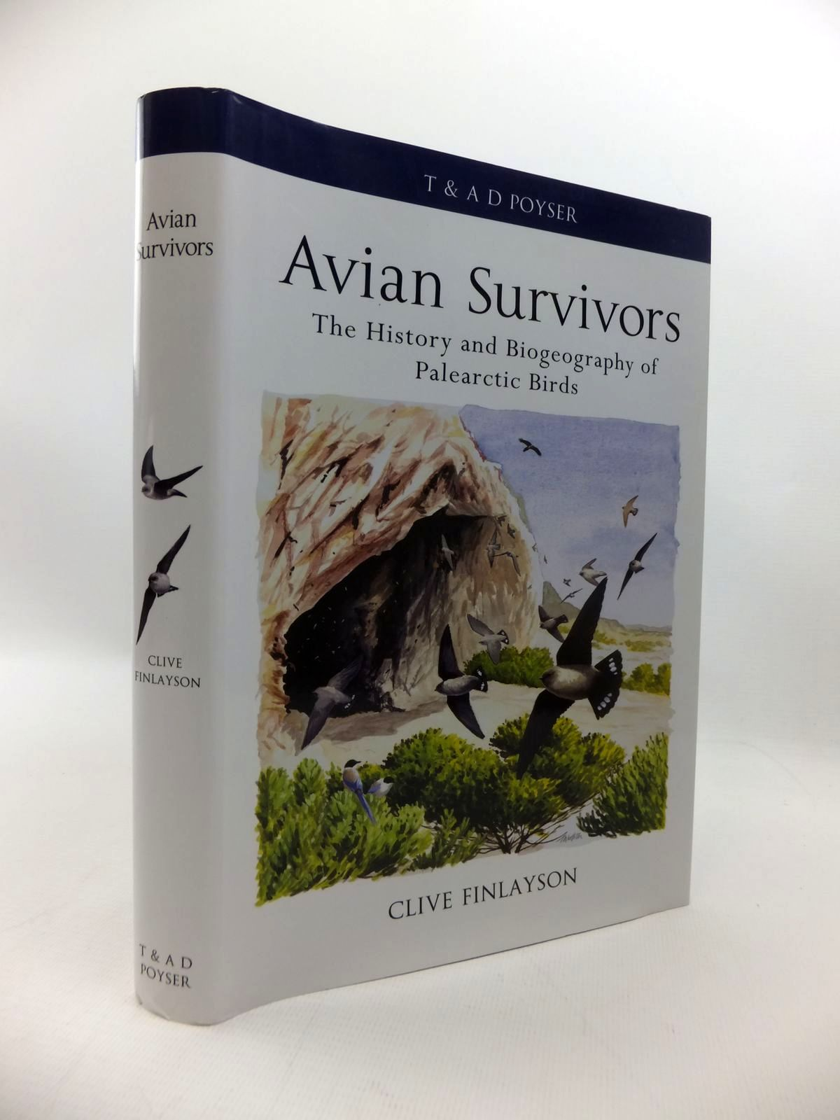Photo of AVIAN SURVIVORS: THE HISTORY AND BIOGEOGRAPHY OF PALEARCTIC BIRDS written by Finlayson, Clive published by T. & A.D. Poyser (STOCK CODE: 1814663)  for sale by Stella & Rose's Books