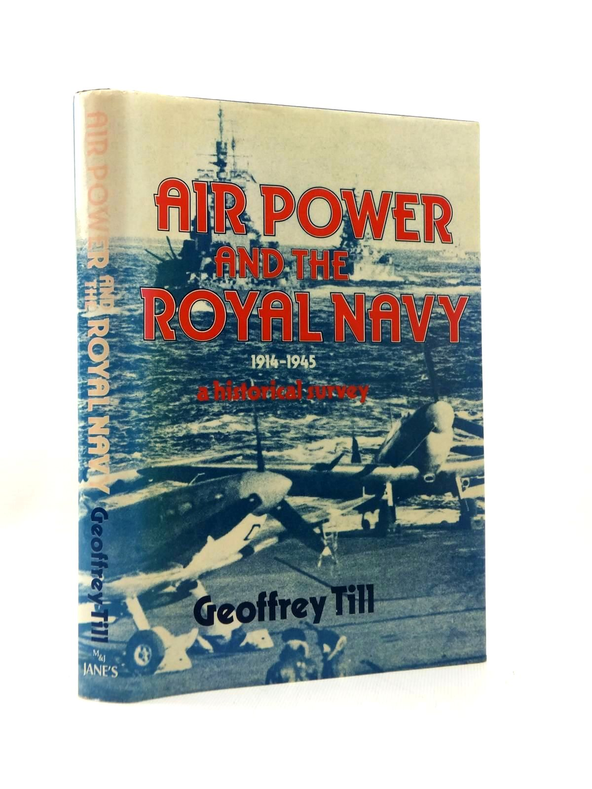 Photo of AIR POWER AND THE ROYAL NAVY 1914 - 1945 written by Till, Geoffrey published by Jane's Publishing Company (STOCK CODE: 1814741)  for sale by Stella & Rose's Books
