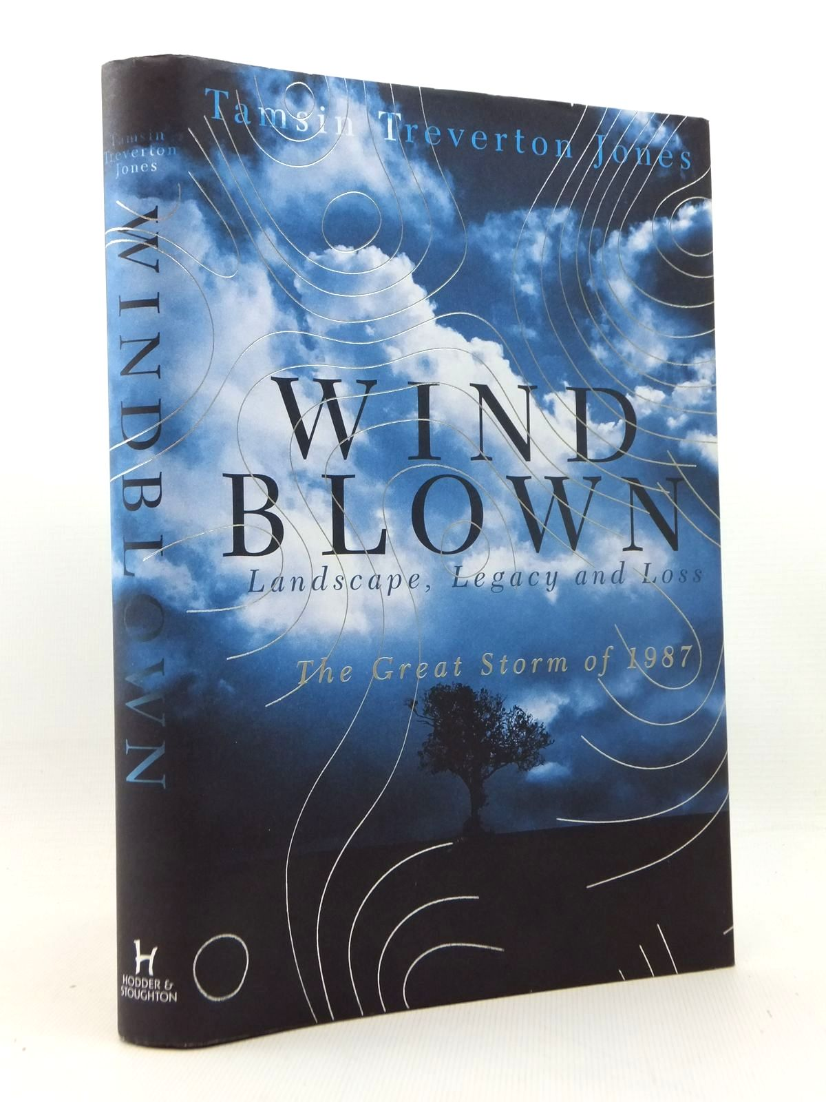 Photo of WINDBLOWN: LANDSCAPE, LEGACY AND LOSS THE GREAT STORM OF 1987 written by Jones, Tamsin Treverton published by Hodder & Stoughton (STOCK CODE: 1814742)  for sale by Stella & Rose's Books