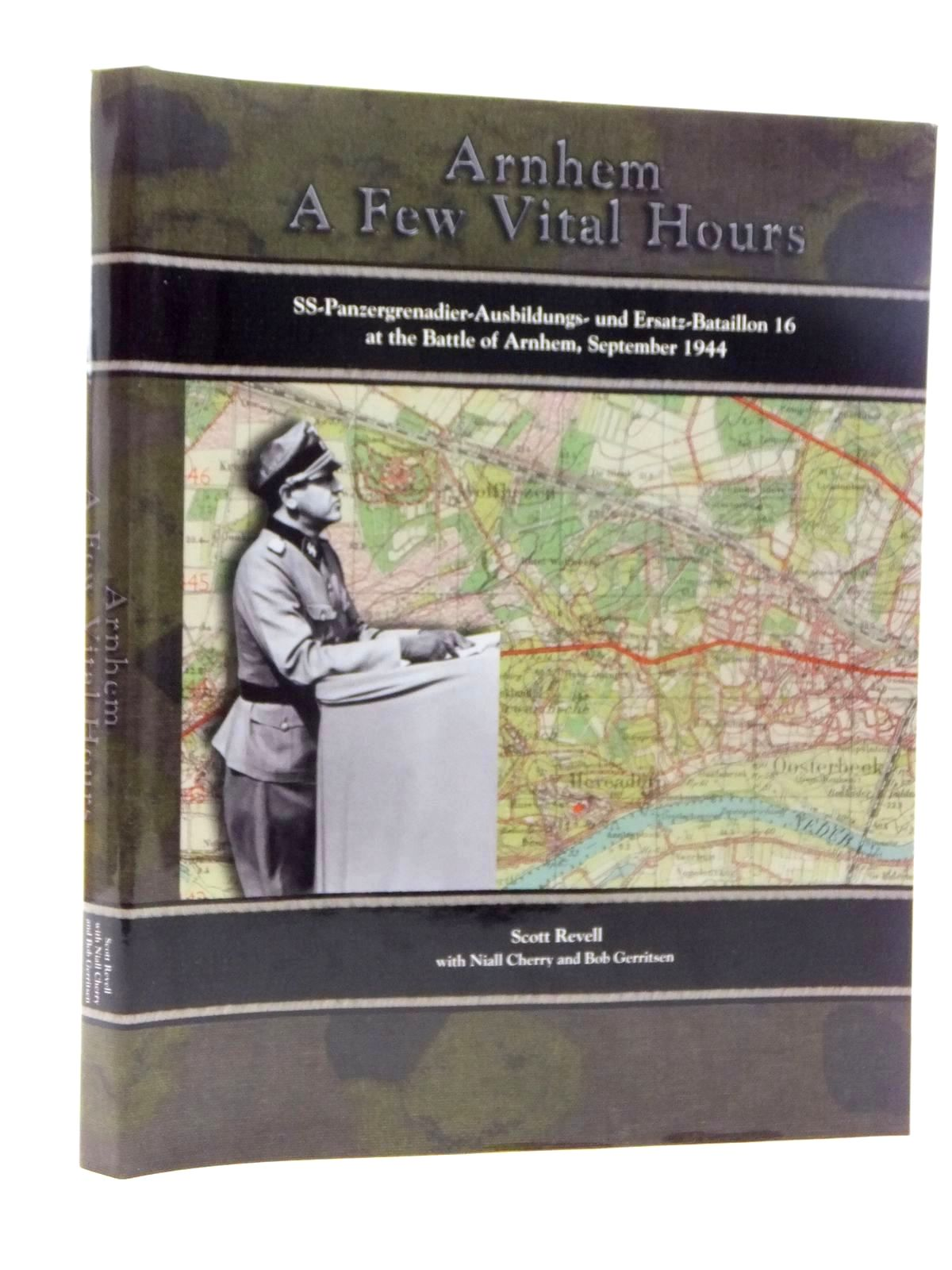 Photo of ARNHEM A FEW VITAL HOURS written by Revell, Scott<br />Cherry, Niall<br />Gerritsen, Bob published by R.N. Sigmond Publishing (STOCK CODE: 1814752)  for sale by Stella & Rose's Books