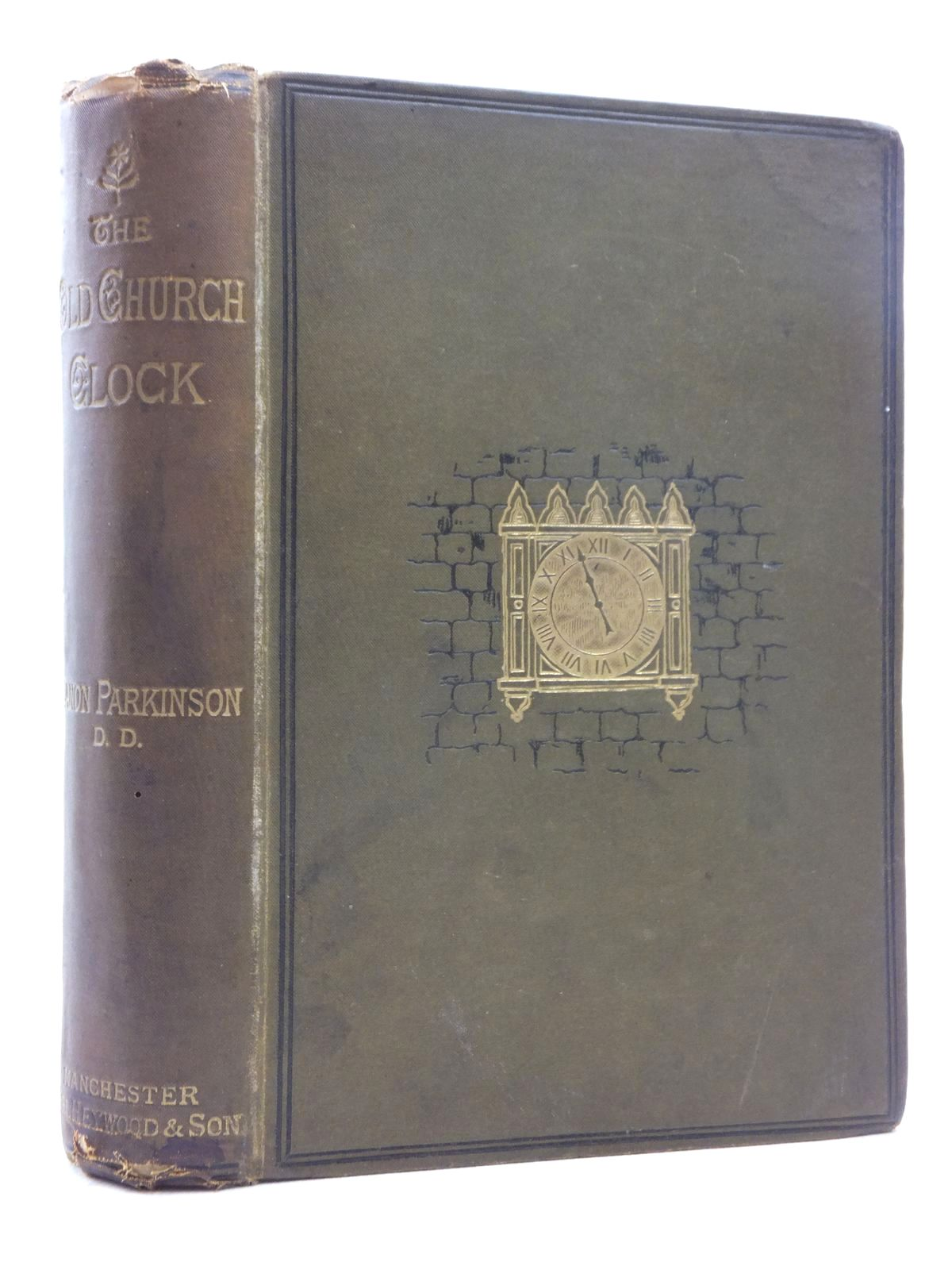 Photo of THE OLD CHURCH CLOCK written by Parkinson, Richard<br />Evans, John published by Simpkin, Marshall & Co., Abel Heywood & Son Ltd. (STOCK CODE: 1814826)  for sale by Stella & Rose's Books