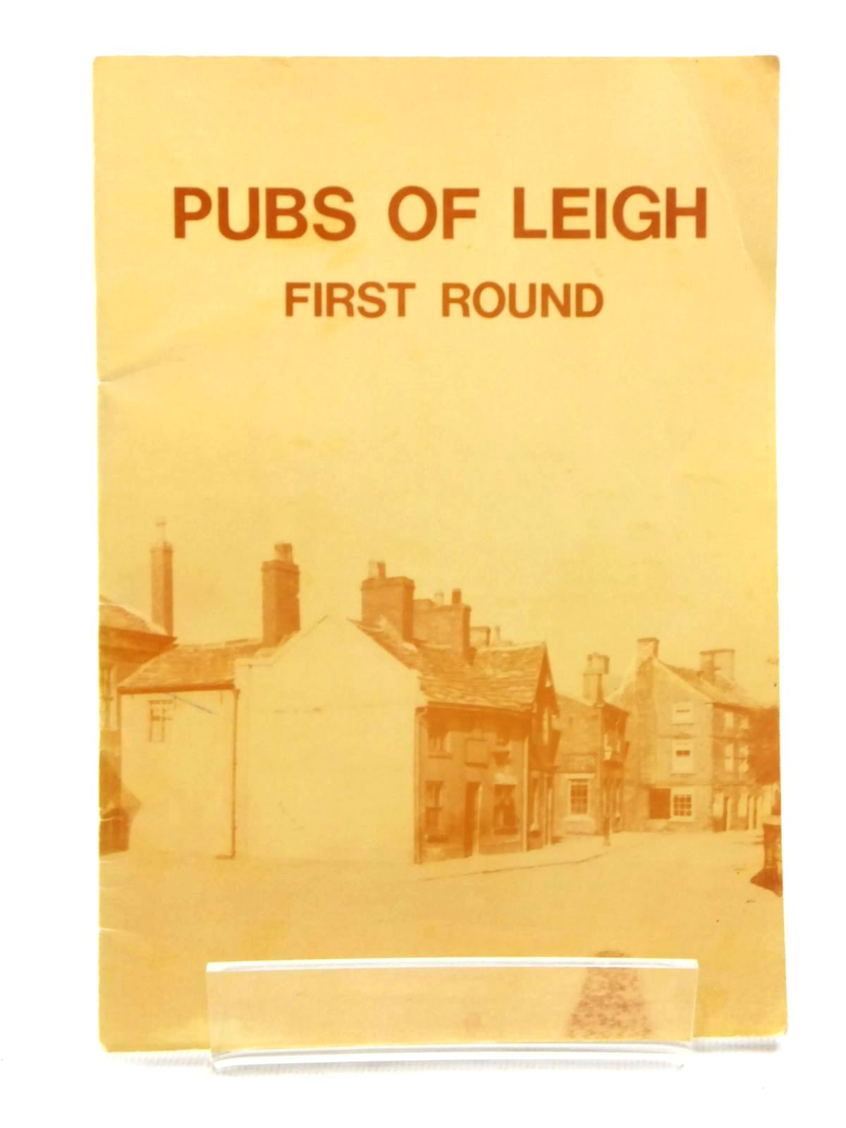 Photo of PUBS OF LEIGH FIRST ROUND: AROUND THE MARKET PLACE written by Ward, Cyril<br />Ackers, Norma<br />Finch, Evelyn published by Leigh Local History Society (STOCK CODE: 1814829)  for sale by Stella & Rose's Books
