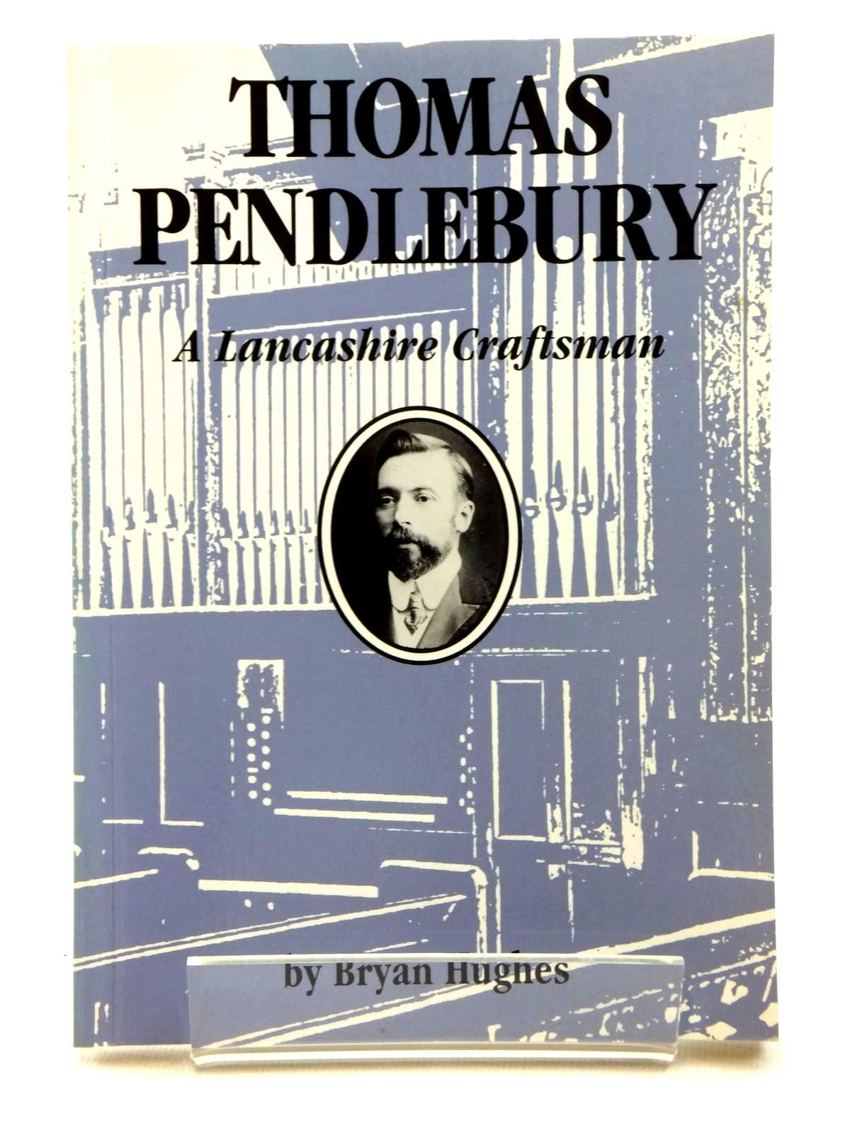 Photo of THOMAS PENDLEBURY A LANCASHIRE CRAFTSMAN written by Hughes, Bryan published by Owl Books (STOCK CODE: 1814836)  for sale by Stella & Rose's Books