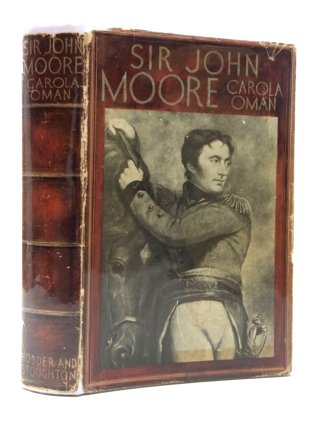 Photo of SIR JOHN MOORE written by Oman, Carola published by Hodder & Stoughton (STOCK CODE: 1814843)  for sale by Stella & Rose's Books