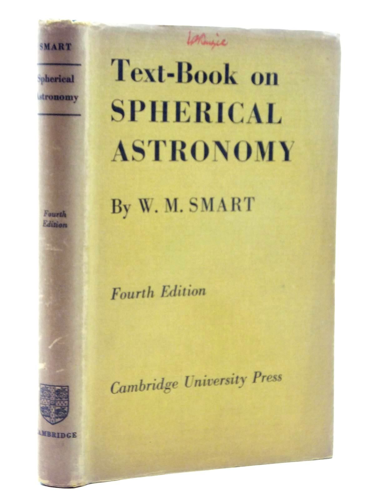 Photo of TEXT-BOOK ON SPHERICAL ASTRONOMY written by Smart, W.M. published by Cambridge University Press (STOCK CODE: 1814869)  for sale by Stella & Rose's Books