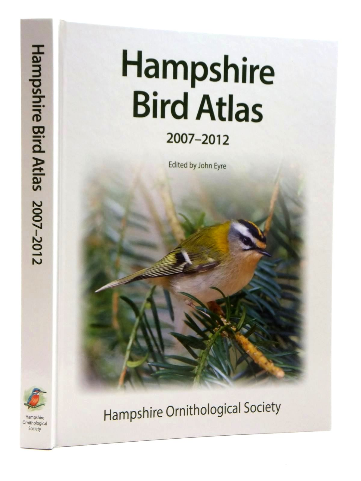 Photo of HAMPSHIRE BIRD ATLAS 2007-2012 written by Eyre, John published by Hampshire Ornithological Society (STOCK CODE: 1814910)  for sale by Stella & Rose's Books