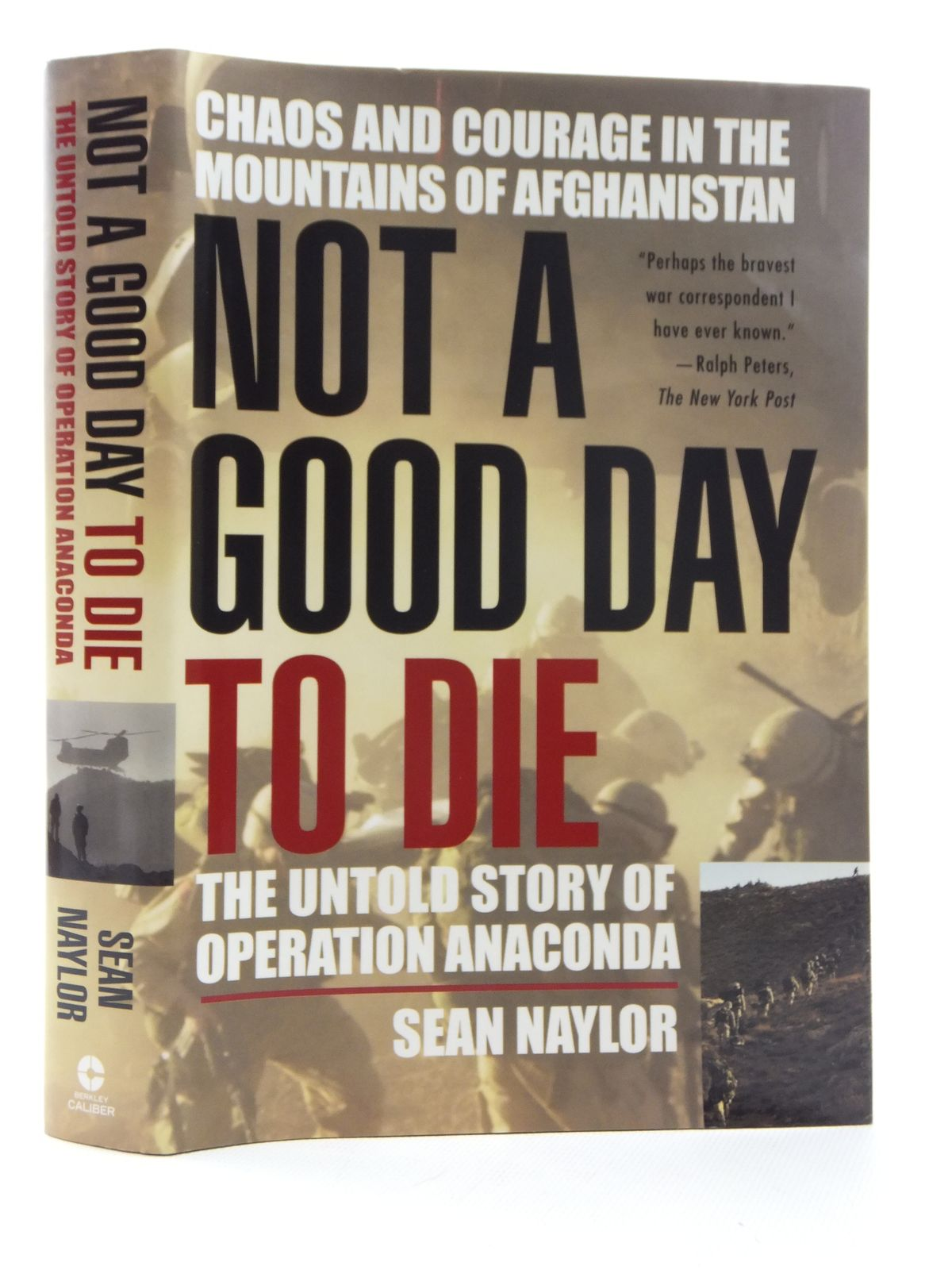 Photo of NOT A GOOD DAY TO DIE: THE UNTOLD STORY OF OPERATION ANACONDA written by Naylor, Sean published by Berkley Books (STOCK CODE: 1814919)  for sale by Stella & Rose's Books
