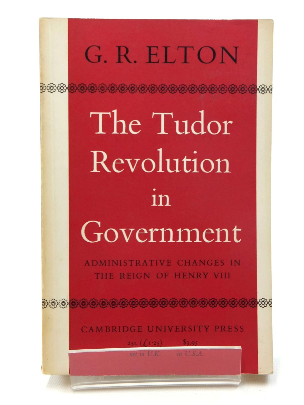 Photo of THE TUDOR REVOLUTION IN GOVERNMENT: ADMINISTRATIVE CHANGES IN THE REIGN OF THE HENRY VIII written by Elton, Geoffrey R. published by Cambridge University Press (STOCK CODE: 1814960)  for sale by Stella & Rose's Books