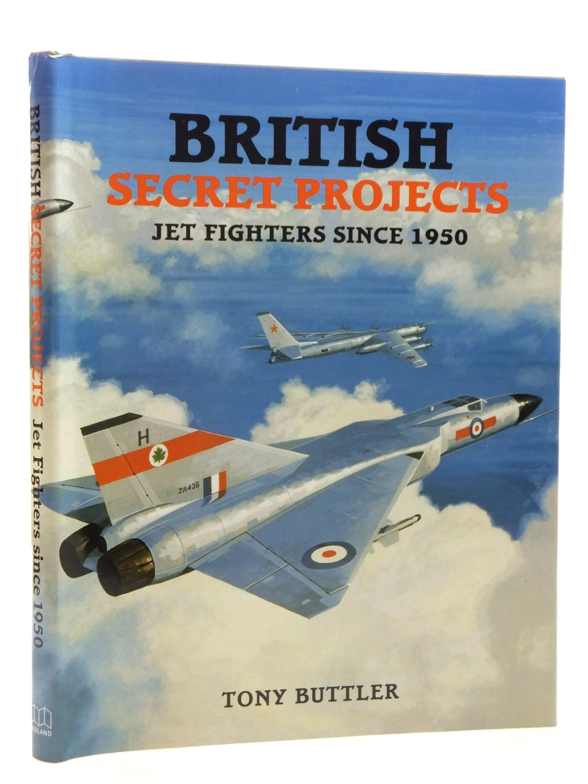 Photo of BRITISH SECRET PROJECTS: JET FIGHTERS SINCE 1950 written by Buttler, Tony published by Midland Publishing (STOCK CODE: 1814993)  for sale by Stella & Rose's Books