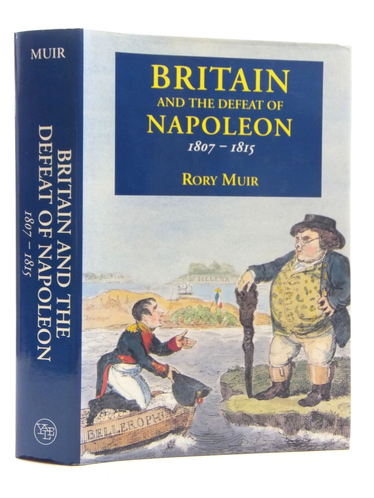 Photo of BRITAIN AND THE DEFEAT OF NAPOLEON 1807-1815 written by Muir, Rory published by Yale University Press (STOCK CODE: 1815005)  for sale by Stella & Rose's Books