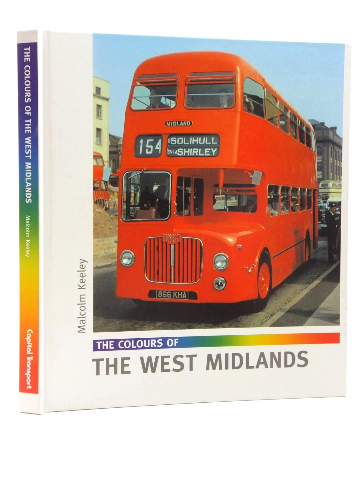 Photo of THE COLOURS OF THE WEST MIDLANDS written by Keeley, Malcolm published by Capital Transport (STOCK CODE: 1815020)  for sale by Stella & Rose's Books