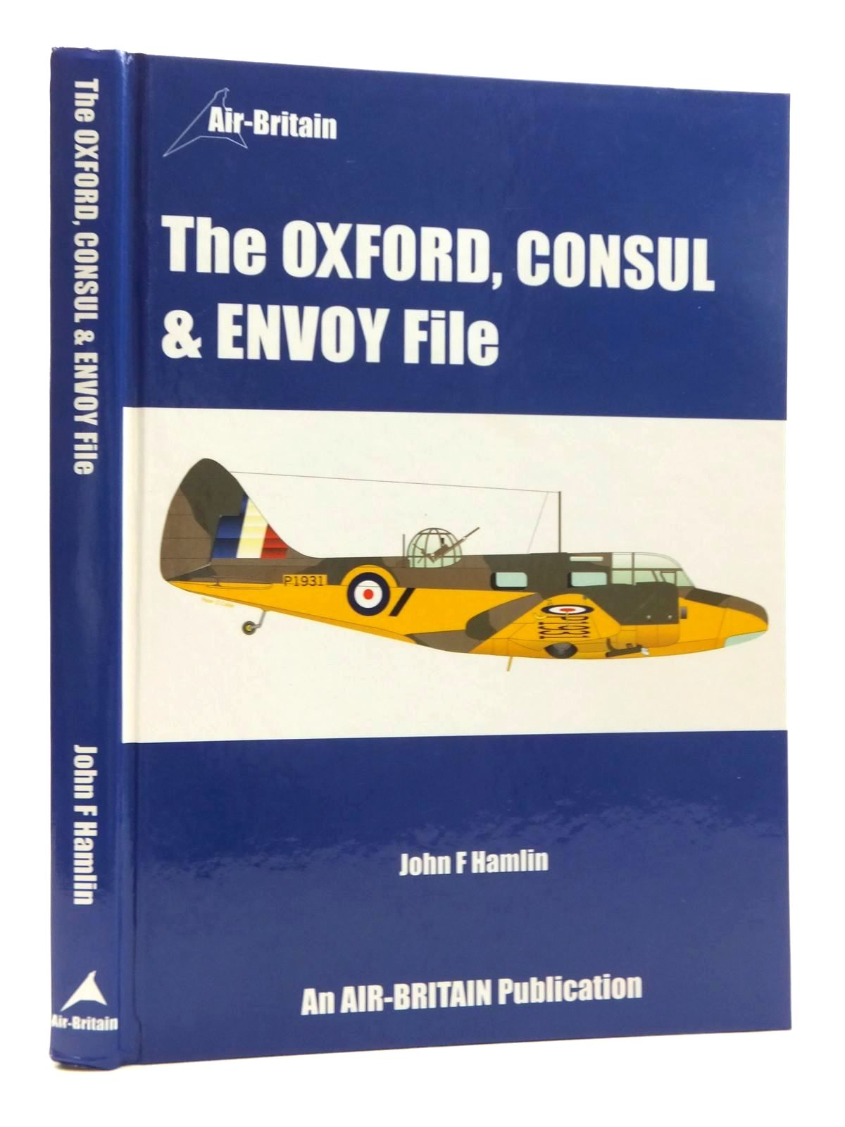 Photo of THE OXFORD, CONSUL & ENVOY FILE written by Hamlin, John F. published by Air-Britain (STOCK CODE: 1815029)  for sale by Stella & Rose's Books