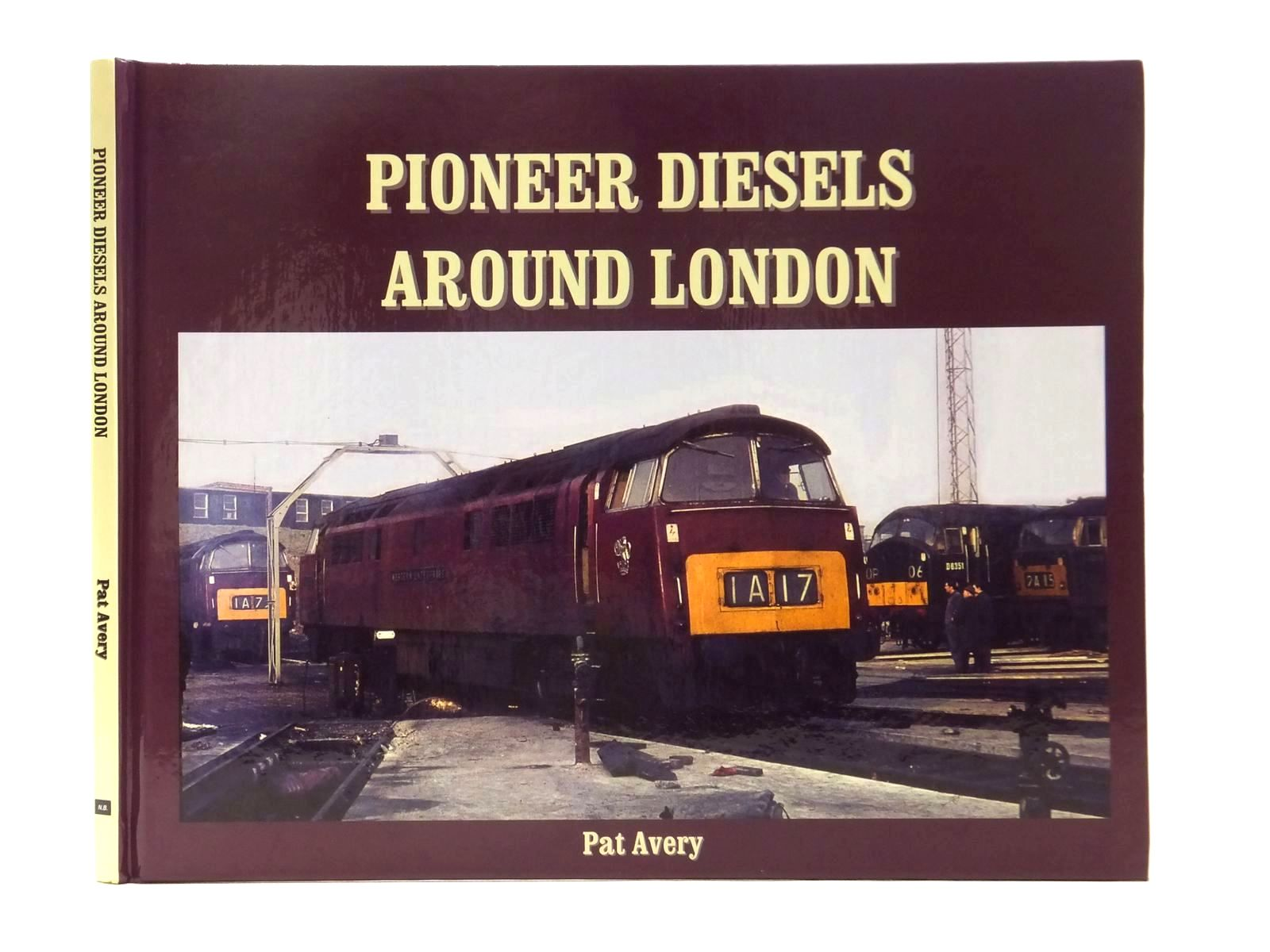 Photo of PIONEER DIESELS AROUND LONDON written by Avery, Pat published by Noodle Books (STOCK CODE: 1815030)  for sale by Stella & Rose's Books