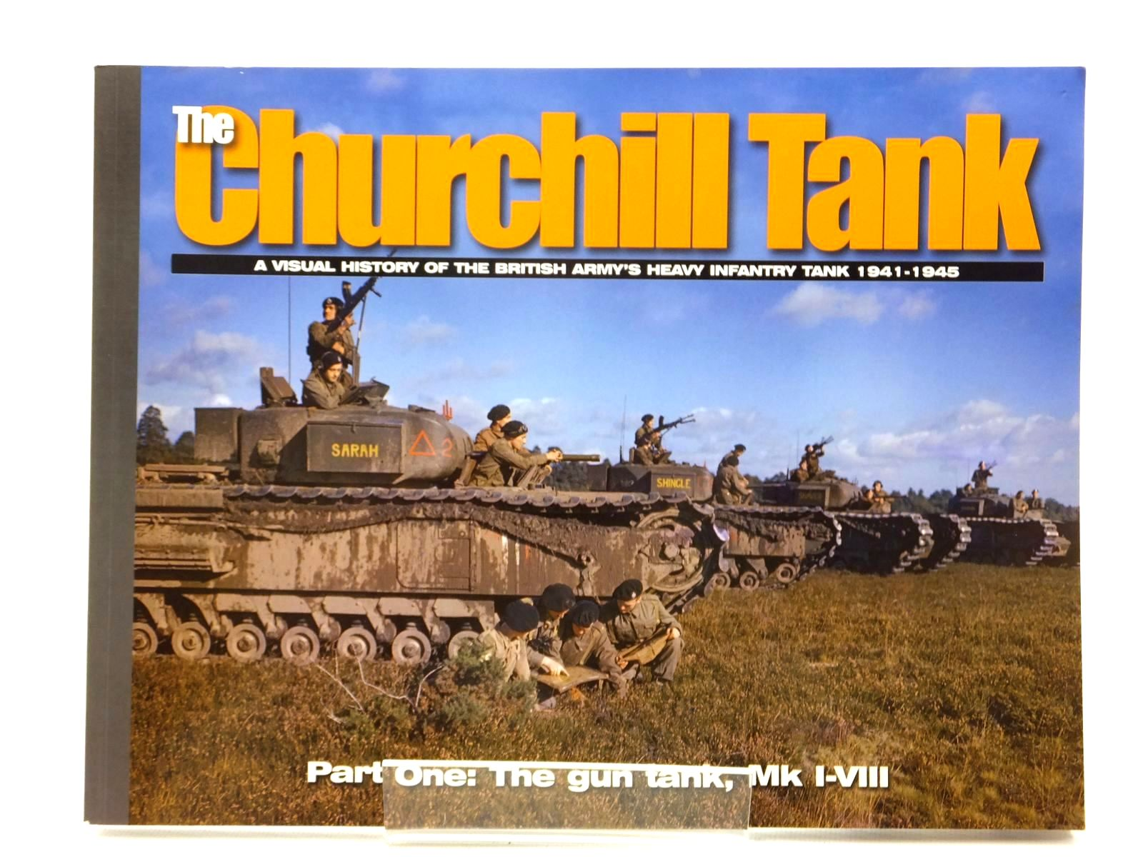 Photo of THE CHURCHILL TANK PART ONE: THE GUN TANK, MK I-VIII written by Doyle, David published by Ampersand Publishing (STOCK CODE: 1815035)  for sale by Stella & Rose's Books