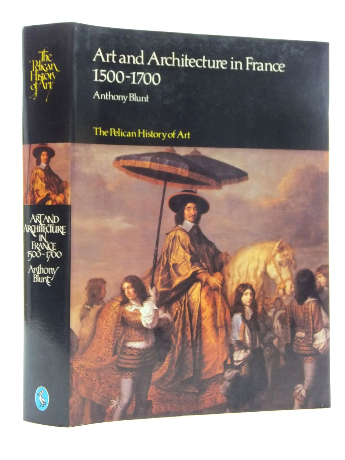 Photo of ART AND ARCHITECTURE IN FRANCE 1500-1700 written by Blunt, A. published by Penguin Books (STOCK CODE: 1815046)  for sale by Stella & Rose's Books
