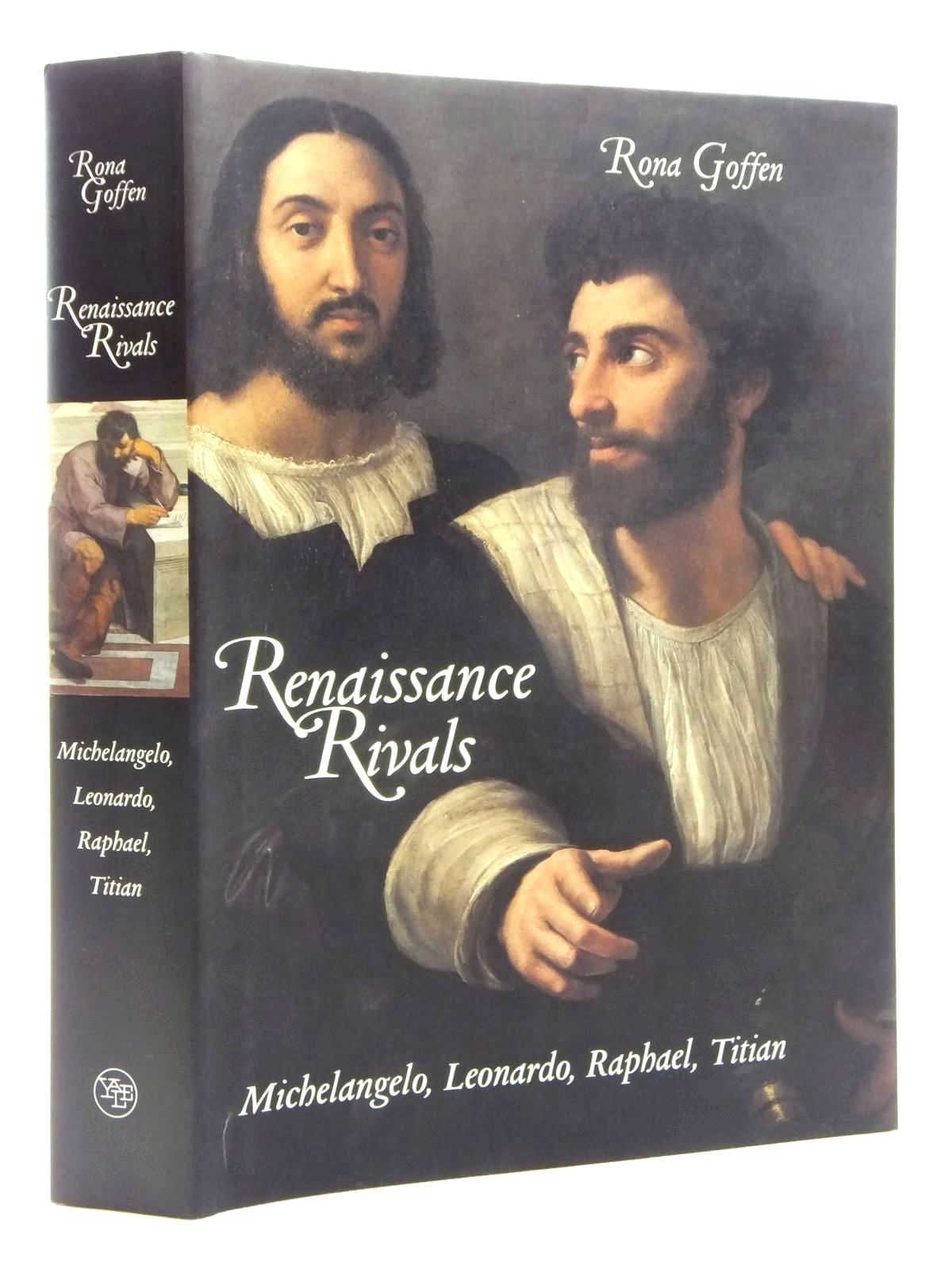 Photo of RENAISSANCE RIVALS: MICHELANGELO, LEONARDO, RAPHAEL, TITIAN written by Goffen, Rona published by Yale University Press (STOCK CODE: 1815049)  for sale by Stella & Rose's Books