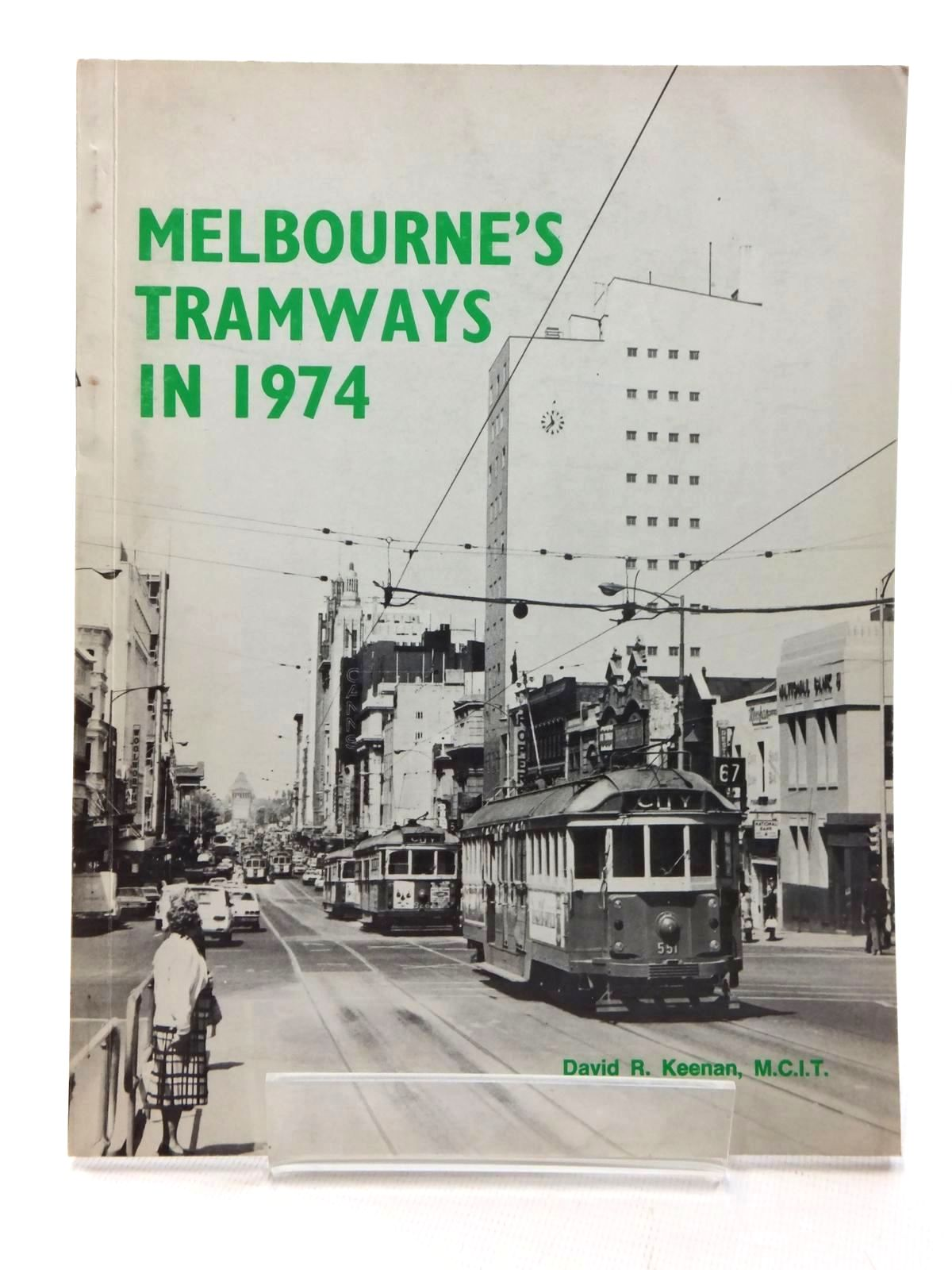 Photo of MELBOURNE'S TRAMWAYS IN 1974 written by Keenan, David R. published by Transit Press (STOCK CODE: 1815071)  for sale by Stella & Rose's Books