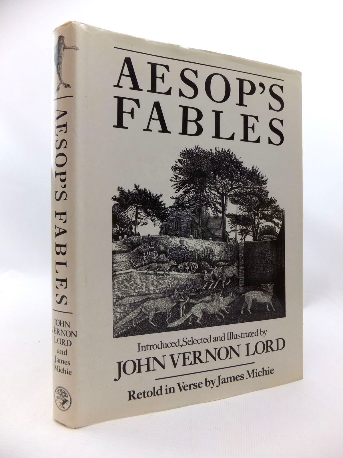 Photo of AESOP'S FABLES written by Lord, John Vernon<br />Michie, James illustrated by Lord, John Vernon published by Jonathan Cape (STOCK CODE: 1815090)  for sale by Stella & Rose's Books