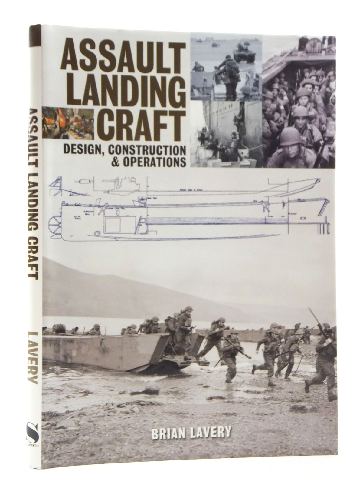 Photo of ASSAULT LANDING CRAFT: DESIGN, CONSTRUCTION & OPERATIONS written by Lavery, Brian published by Seaforth Publishing (STOCK CODE: 1815102)  for sale by Stella & Rose's Books