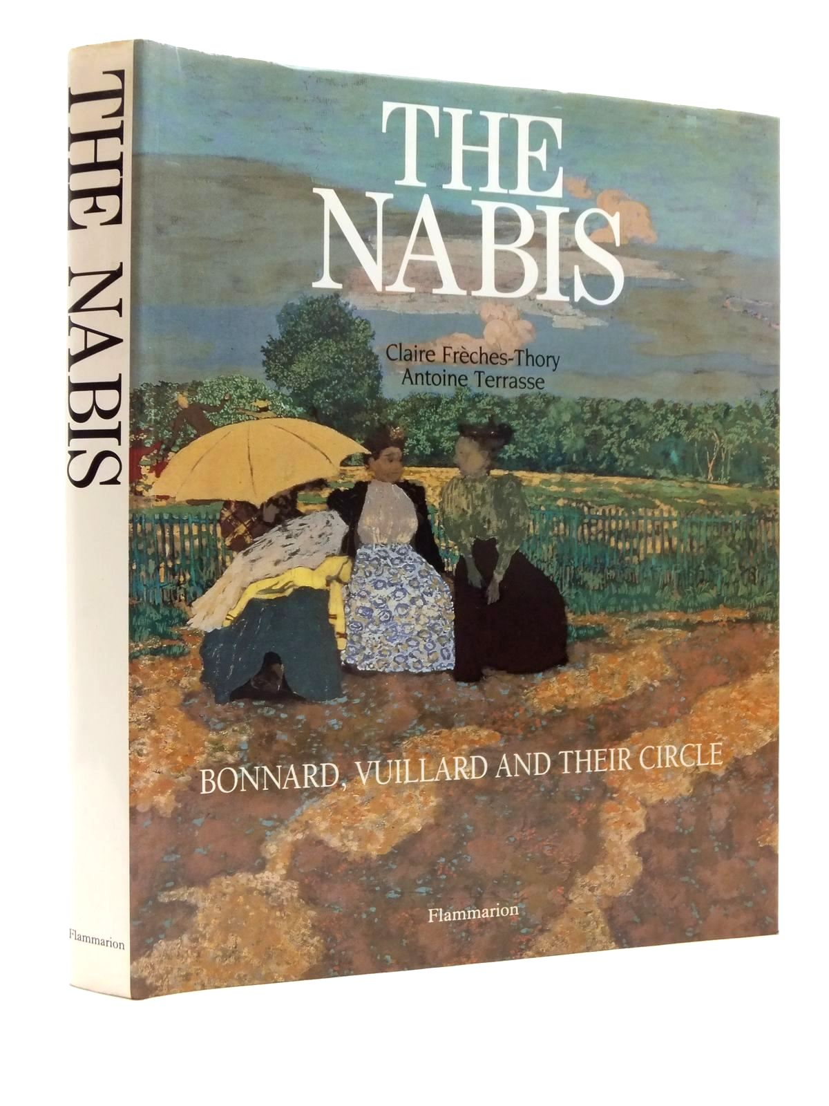Photo of THE NABIS: BONNARD, VUILLARD AND THEIR CIRCLE written by Freches-Thory, Claire<br />Terrasse, Antoine published by Flammarion (STOCK CODE: 1815108)  for sale by Stella & Rose's Books