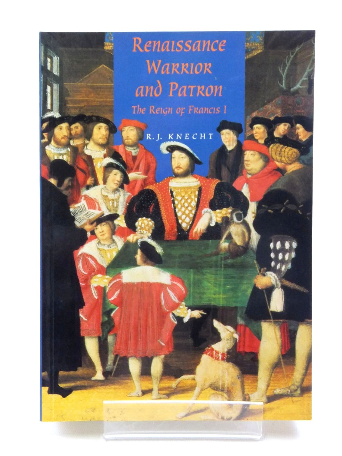 Photo of RENAISSANCE WARRIOR AND PATRON: THE REIGN OF FRANCIS I written by Knecht, R.J. published by Cambridge University Press (STOCK CODE: 1815129)  for sale by Stella & Rose's Books