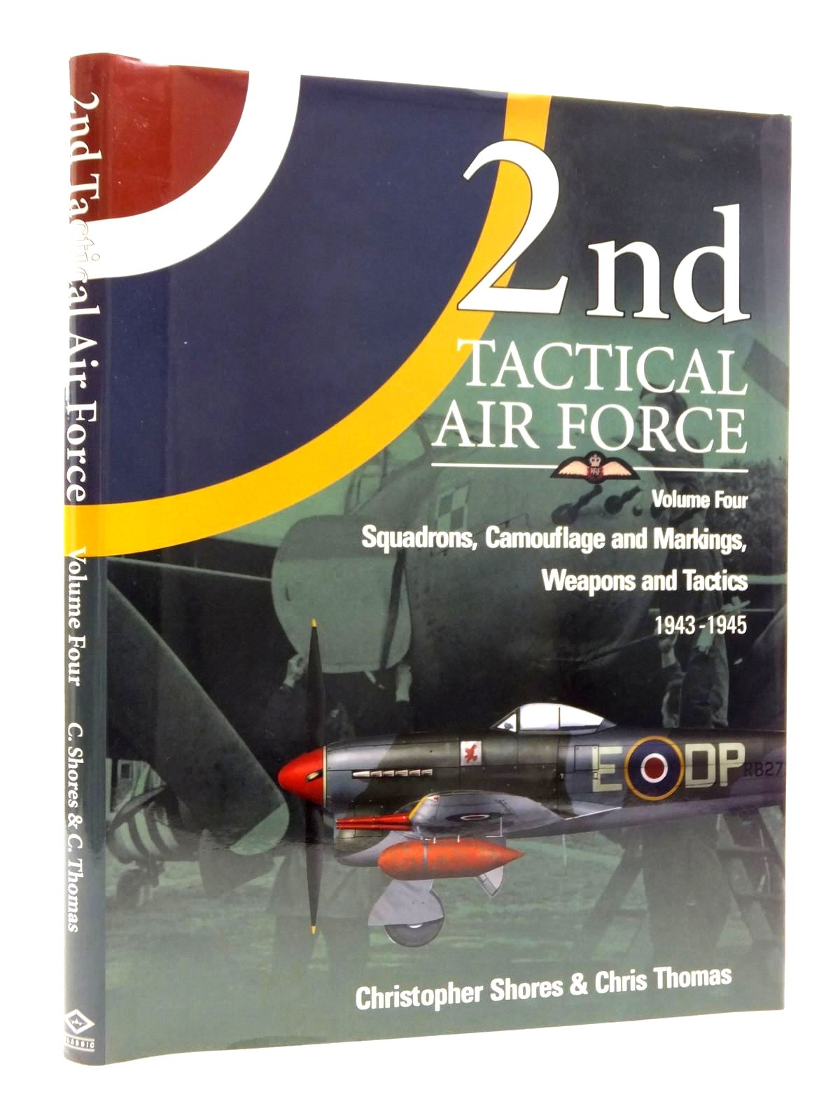 Photo of 2ND TACTICAL AIR FORCE VOLUME FOUR: SQUADRONS, CAMOUFLAGE AND MARKINGS, WEAPONS AND TACTICS 1943-1945 written by Shores, Christopher<br />Thomas, Chris published by Midland Publishing (STOCK CODE: 1815146)  for sale by Stella & Rose's Books