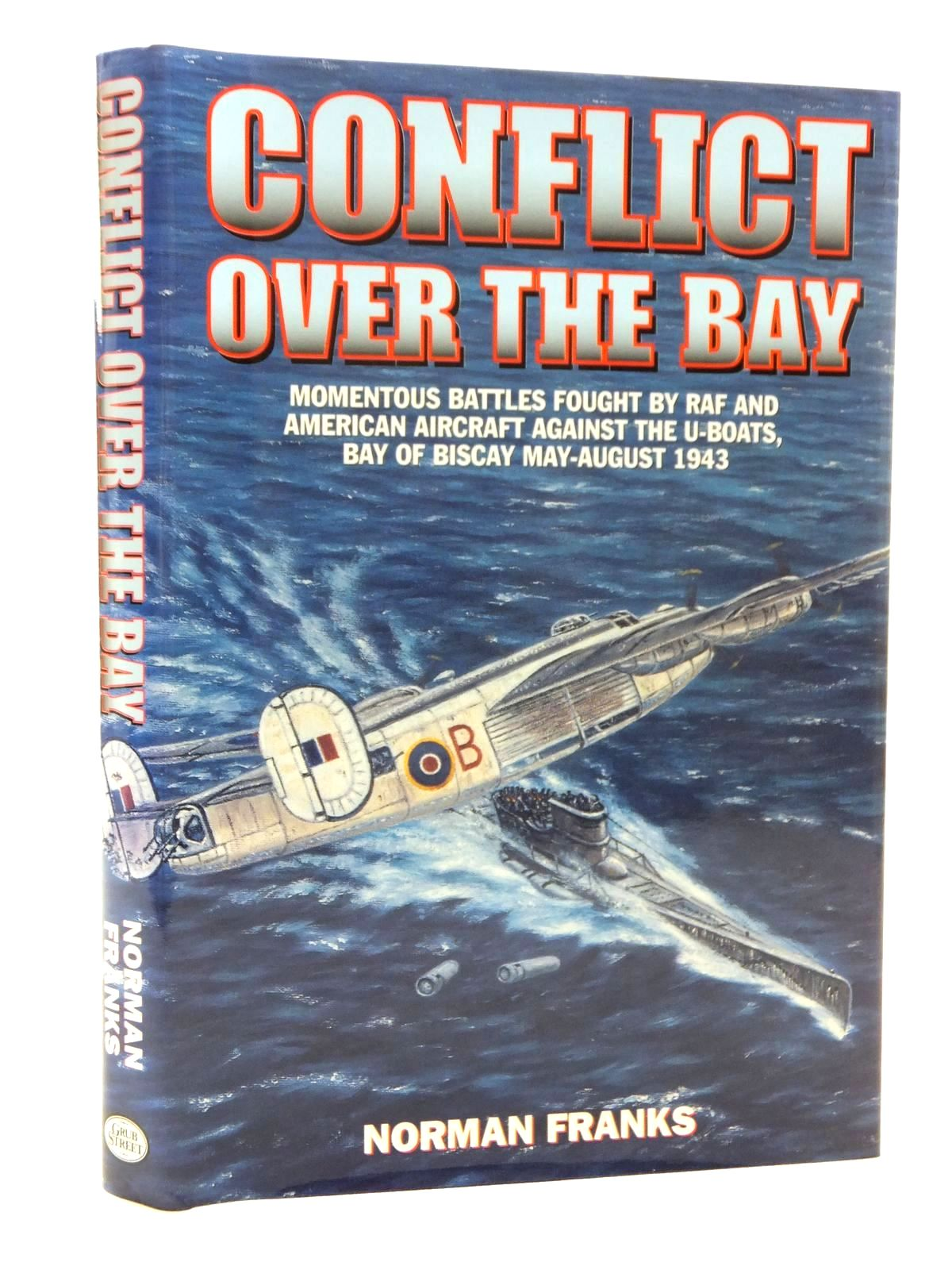 Photo of CONFLICT OVER THE BAY written by Franks, Norman L.R. published by Grub Street (STOCK CODE: 1815154)  for sale by Stella & Rose's Books