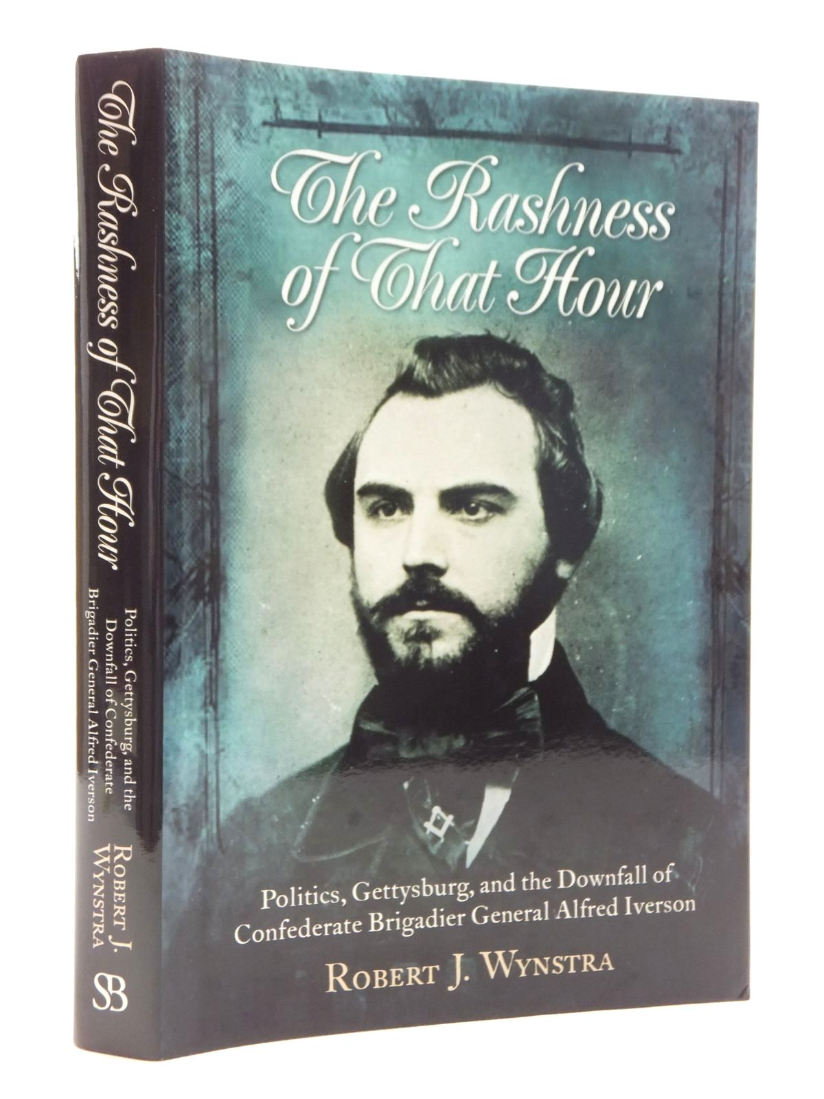 Photo of THE RASHNESS OF THAT HOUR written by Wynstra, Robert J. published by Savas Beatie (STOCK CODE: 1815160)  for sale by Stella & Rose's Books