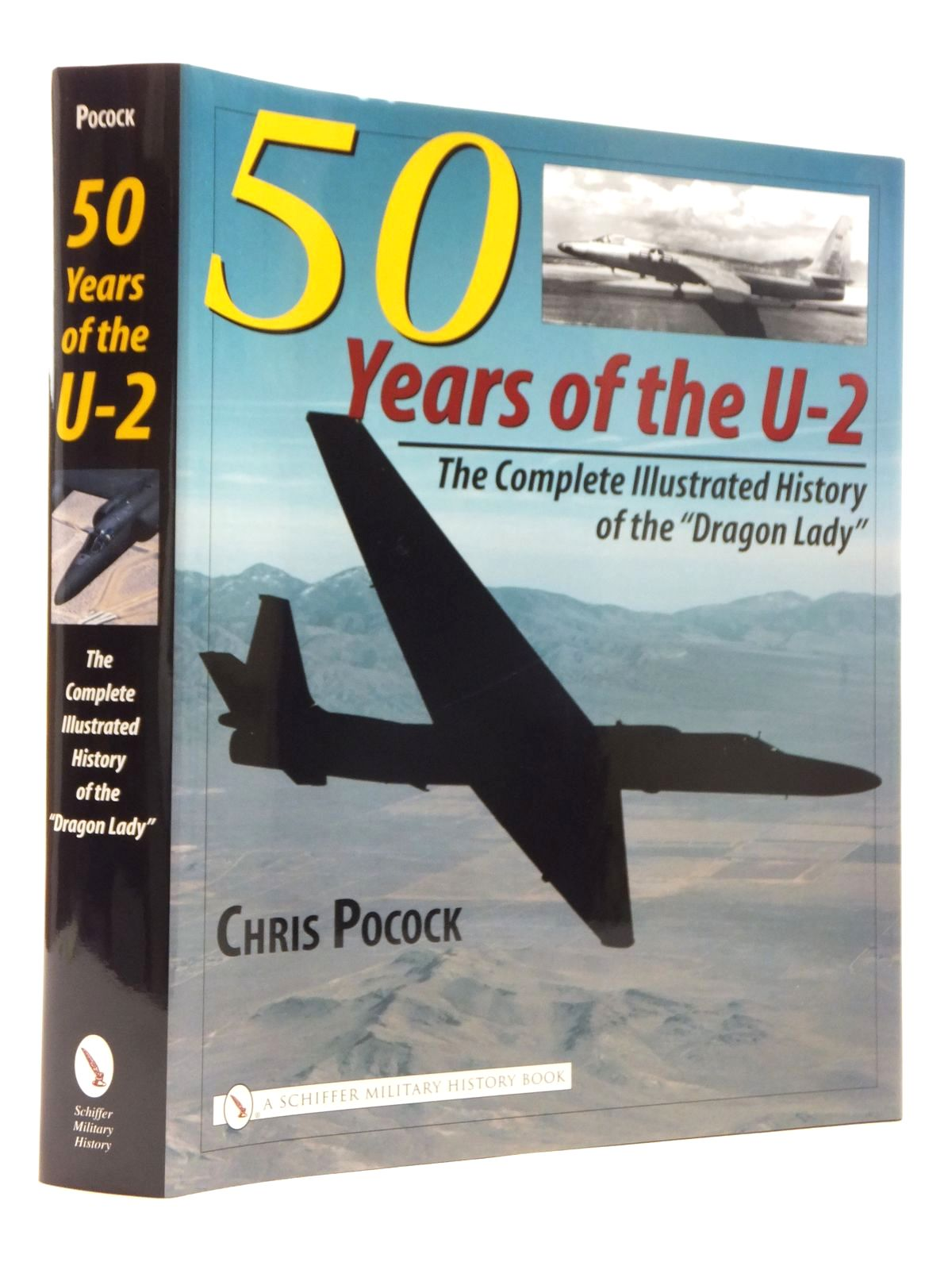 "Photo of 50 YEARS OF THE U-2: THE COMPLETE ILLUSTRATED HISTORY OF THE ""DRAGON LADY"" written by Pocock, Chris published by Schiffer Military History (STOCK CODE: 1815169)  for sale by Stella & Rose's Books"