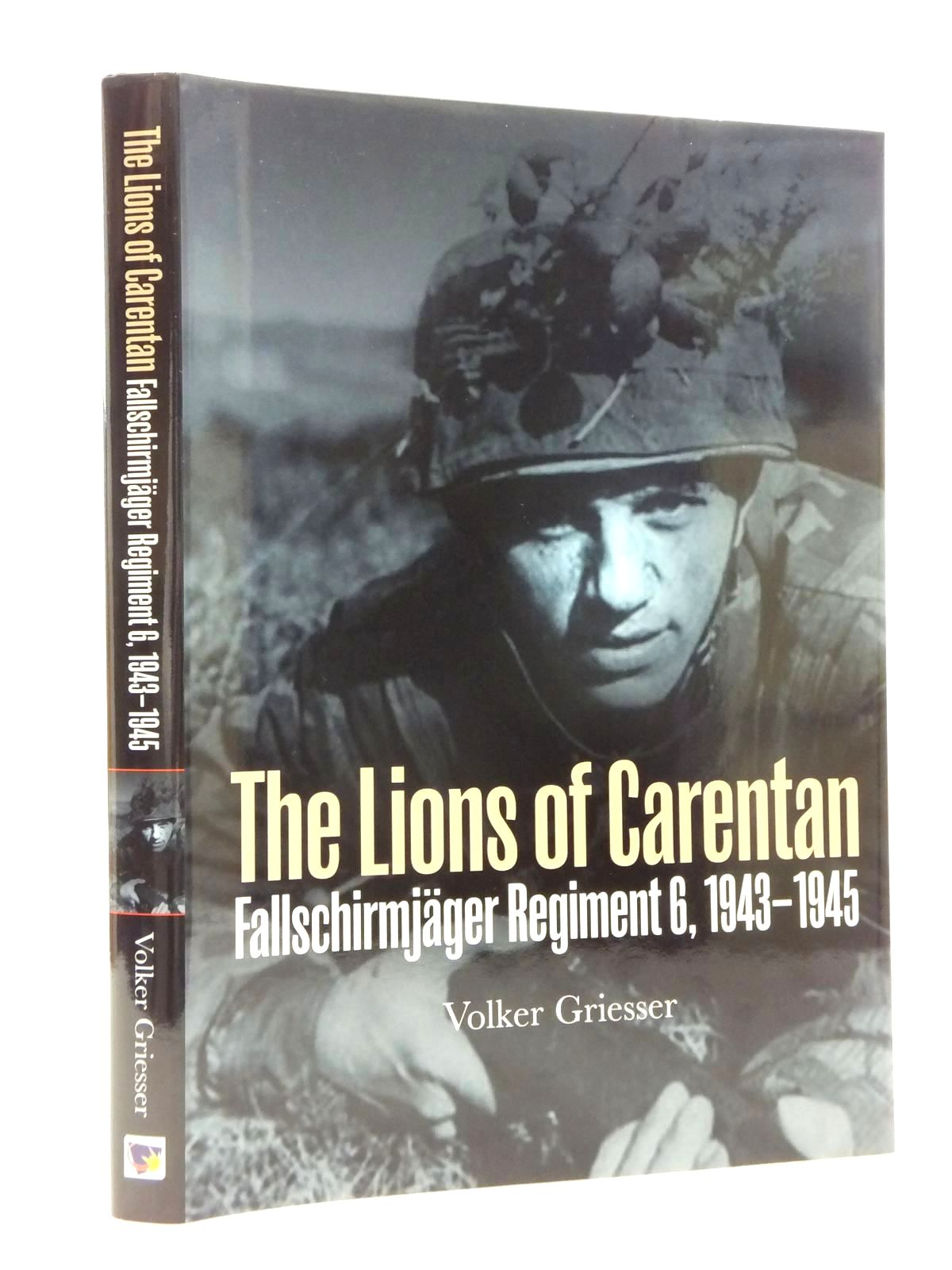 Photo of THE LIONS OF CARENTAN: FALLSCHIRMJAGER REGIMENT 6, 1943-1945 written by Griesser, Volker published by Casemate (STOCK CODE: 1815181)  for sale by Stella & Rose's Books