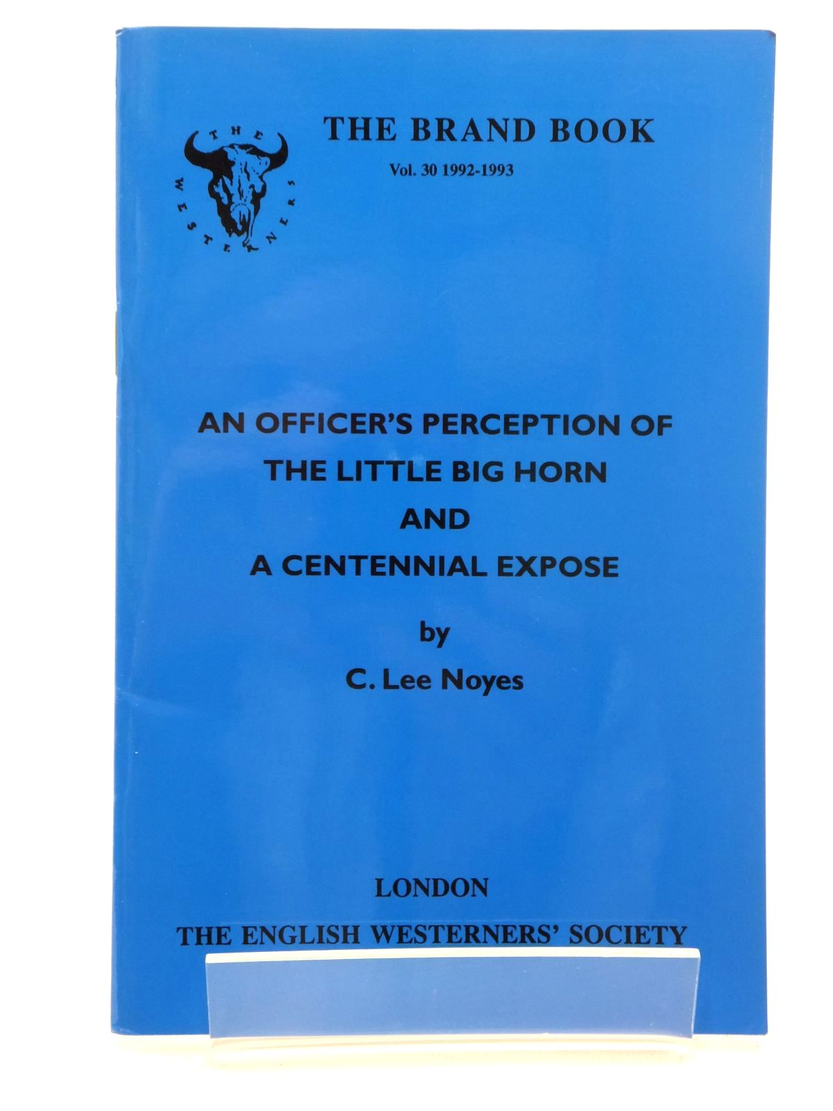 Photo of AN OFFICER'S PERCEPTION OF THE LITTLE BIG HORN AND A CENTENNIAL EXPOSE written by Noyes, C. Lee published by The English Westerners' Society (STOCK CODE: 1815246)  for sale by Stella & Rose's Books