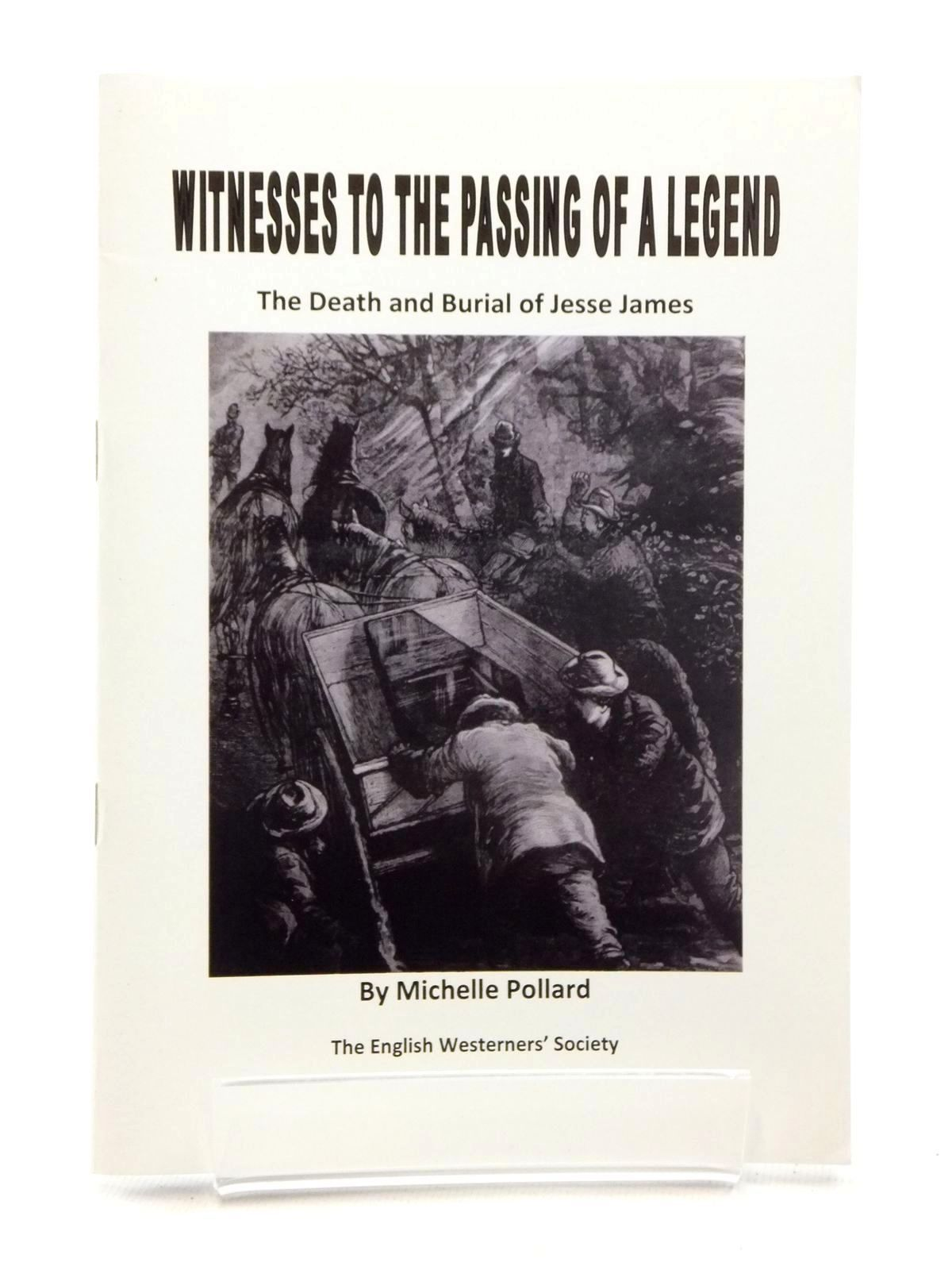 Photo of WITNESSES TO THE PASSING OF A LEGEND - THE DEATH AND BURIAL OF JESSE JAMES written by Pullard, Michelle published by The English Westerners' Society (STOCK CODE: 1815249)  for sale by Stella & Rose's Books