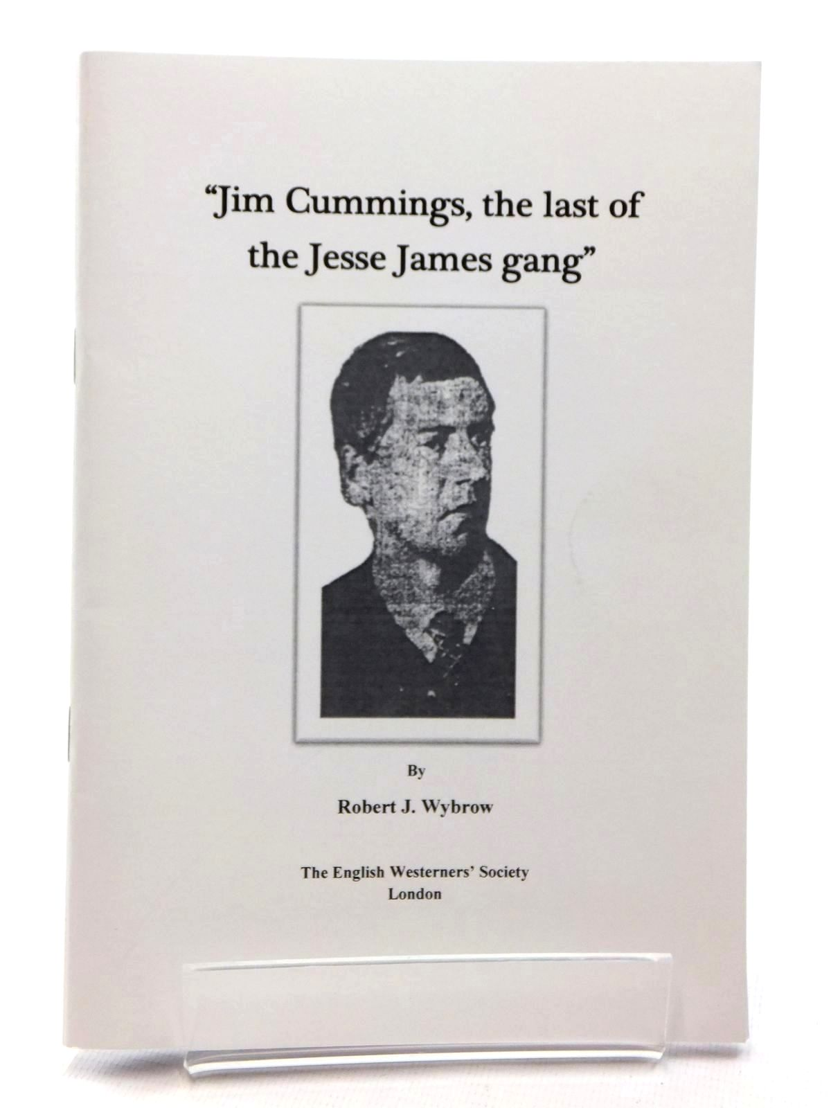 "Photo of ""JIM CUMMINGS, THE LAST OF THE JESSE JAMES GANG"" written by Wybrow, Robert J. published by The English Westerners' Society (STOCK CODE: 1815259)  for sale by Stella & Rose's Books"