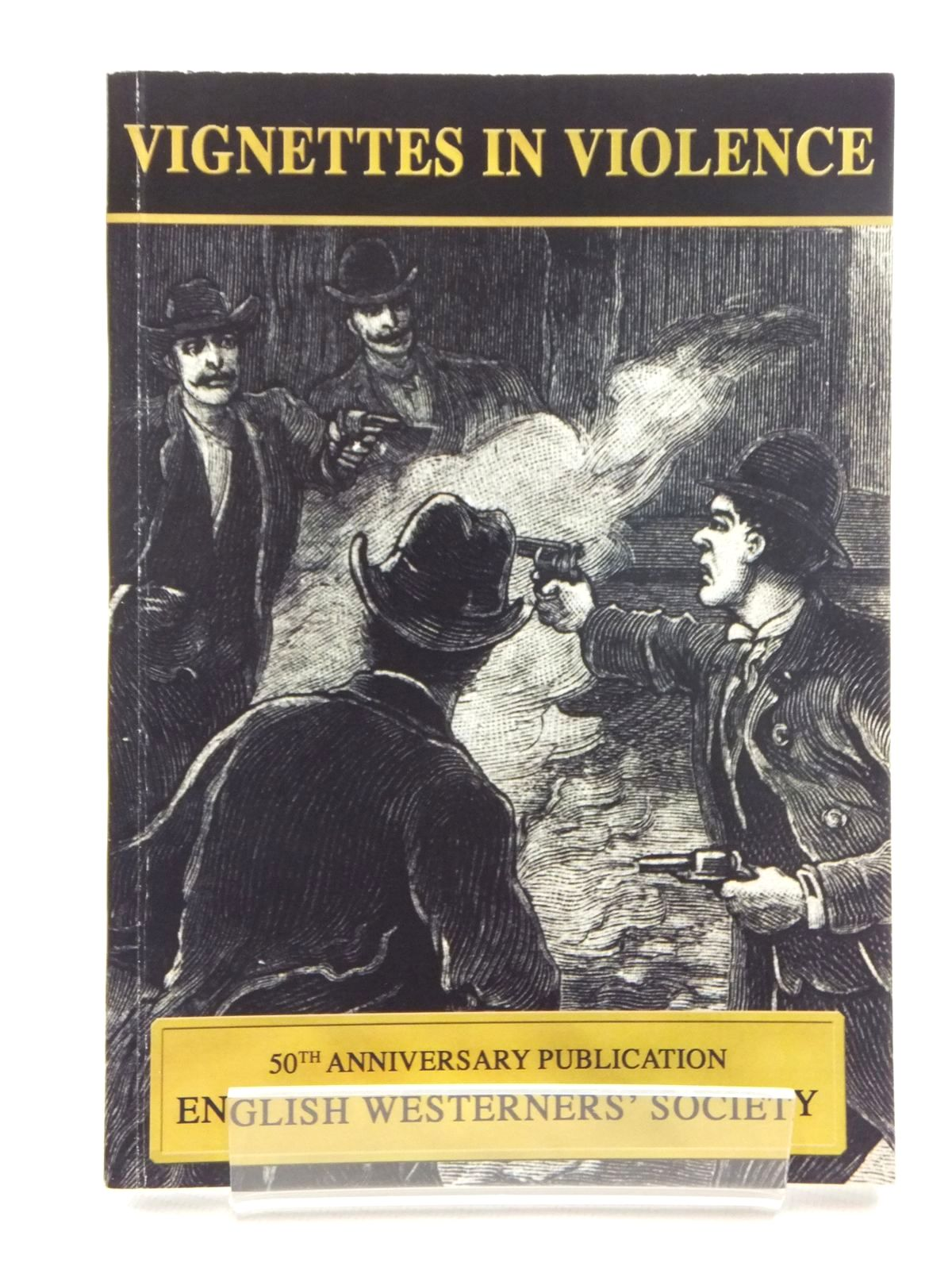 Photo of VIGNETTES IN VIOLENCE written by Johnson, Barry C. published by The English Westerners' Society (STOCK CODE: 1815262)  for sale by Stella & Rose's Books