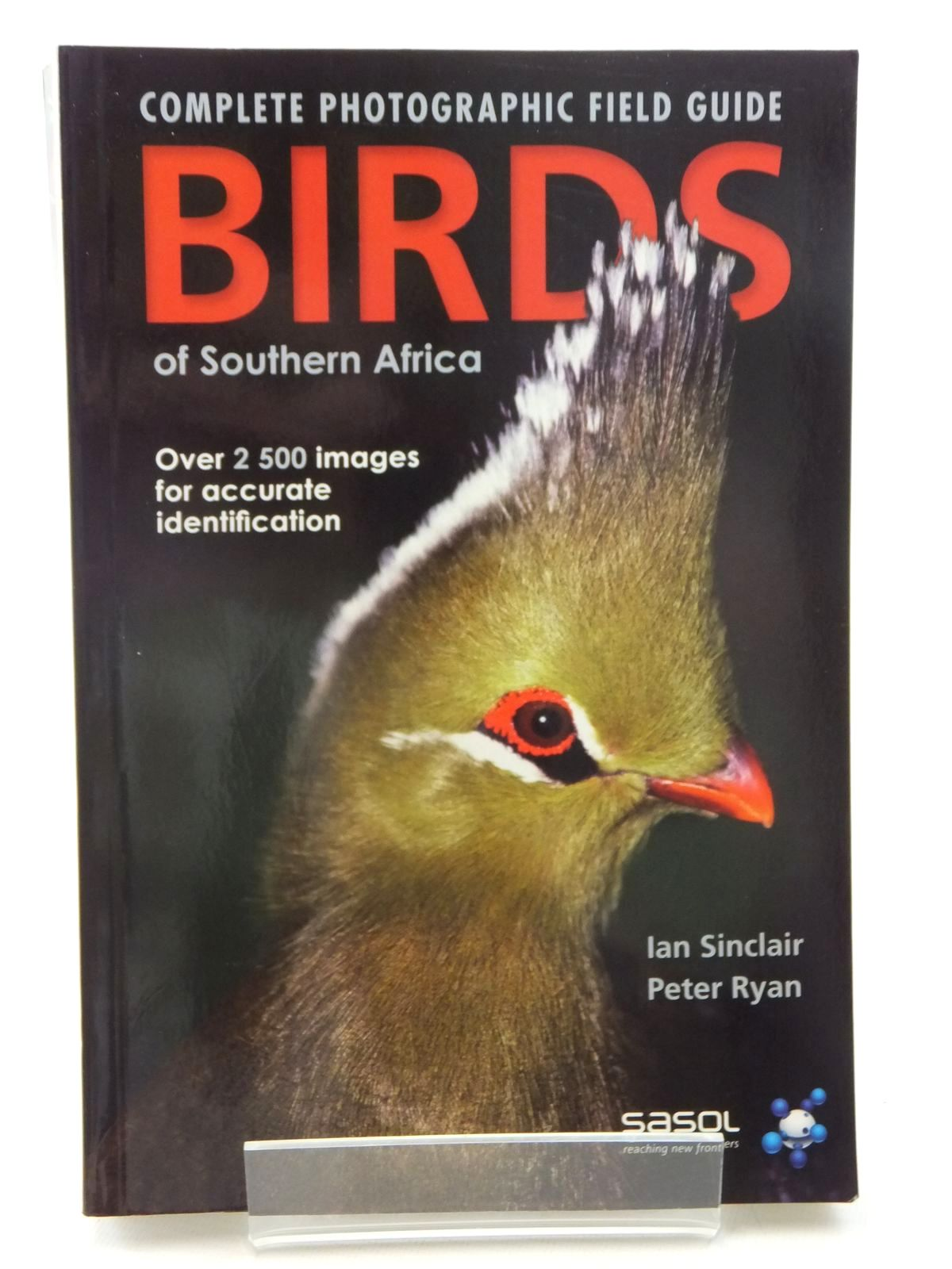 Photo of COMPLETE PHOTOGRAPHIC FIELD GUIDE BIRDS OF SOUTHERN AFRICA written by Sinclair, Ian<br />Ryan, Peter published by Struik Nature (STOCK CODE: 1815272)  for sale by Stella & Rose's Books