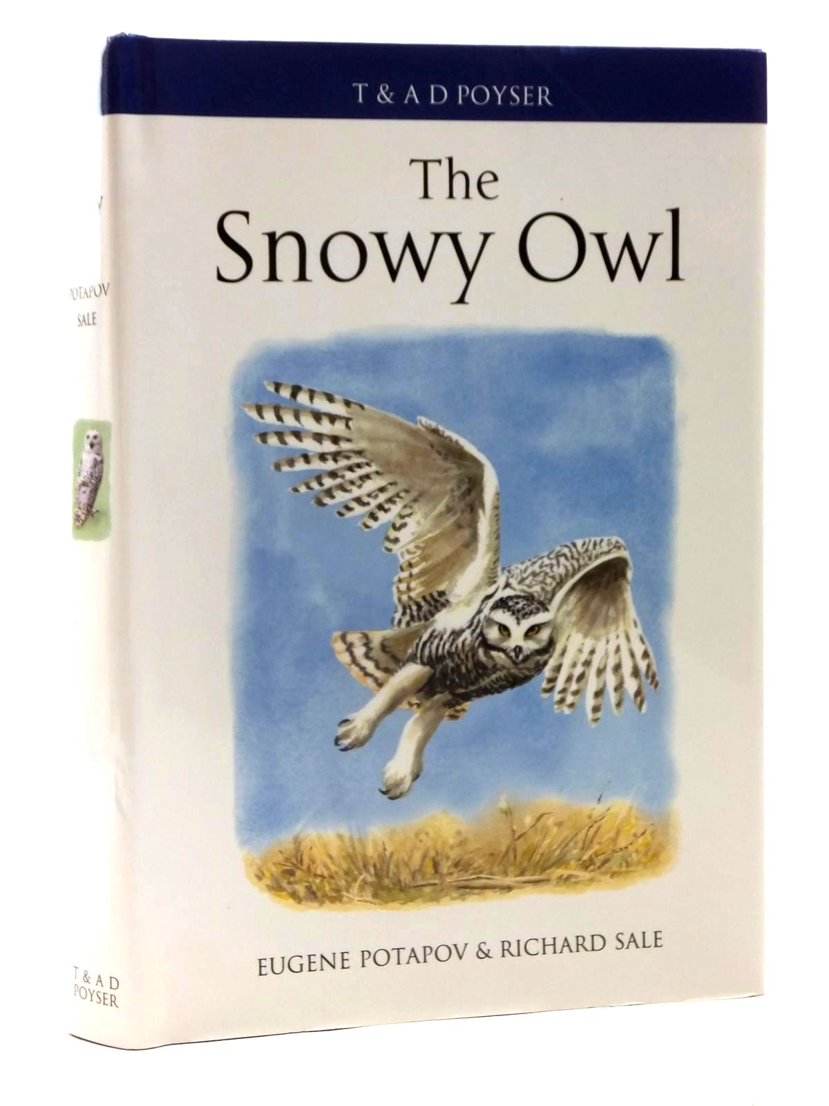 Photo of THE SNOWY OWL written by Potapov, Eugene<br />Sale, Richard illustrated by Garner, Jackie published by T. & A.D. Poyser (STOCK CODE: 1815273)  for sale by Stella & Rose's Books