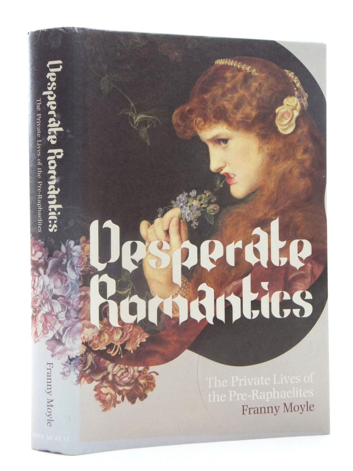 Photo of DESPERATE ROMANTICS: THE PRIVATE LIVES OF THE PRE-RAPHAELITES written by Moyle, Franny published by John Murray (STOCK CODE: 1815279)  for sale by Stella & Rose's Books