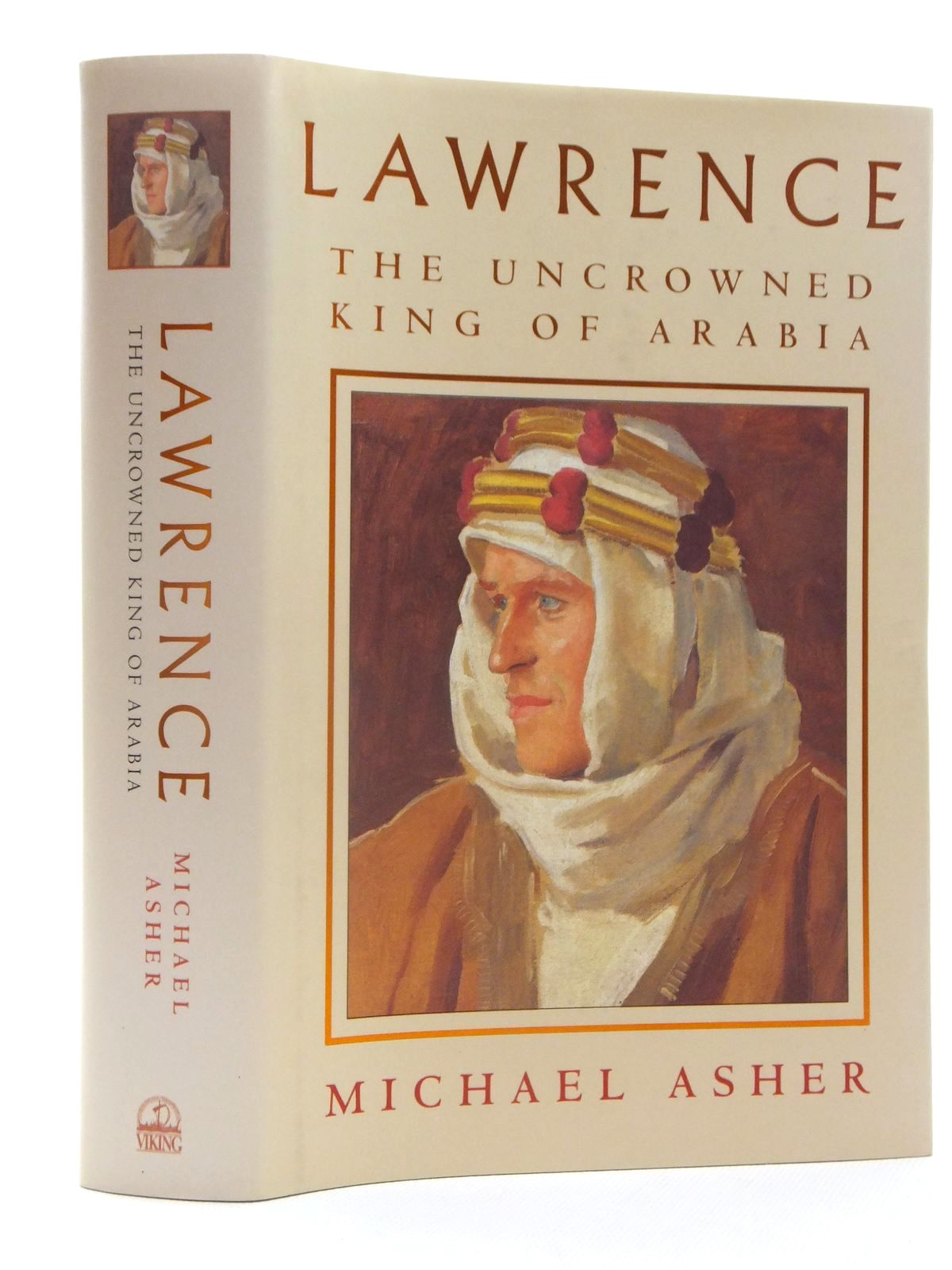 Photo of LAWRENCE THE UNCROWNED KING OF ARABIA written by Asher, Michael published by Viking (STOCK CODE: 1815280)  for sale by Stella & Rose's Books