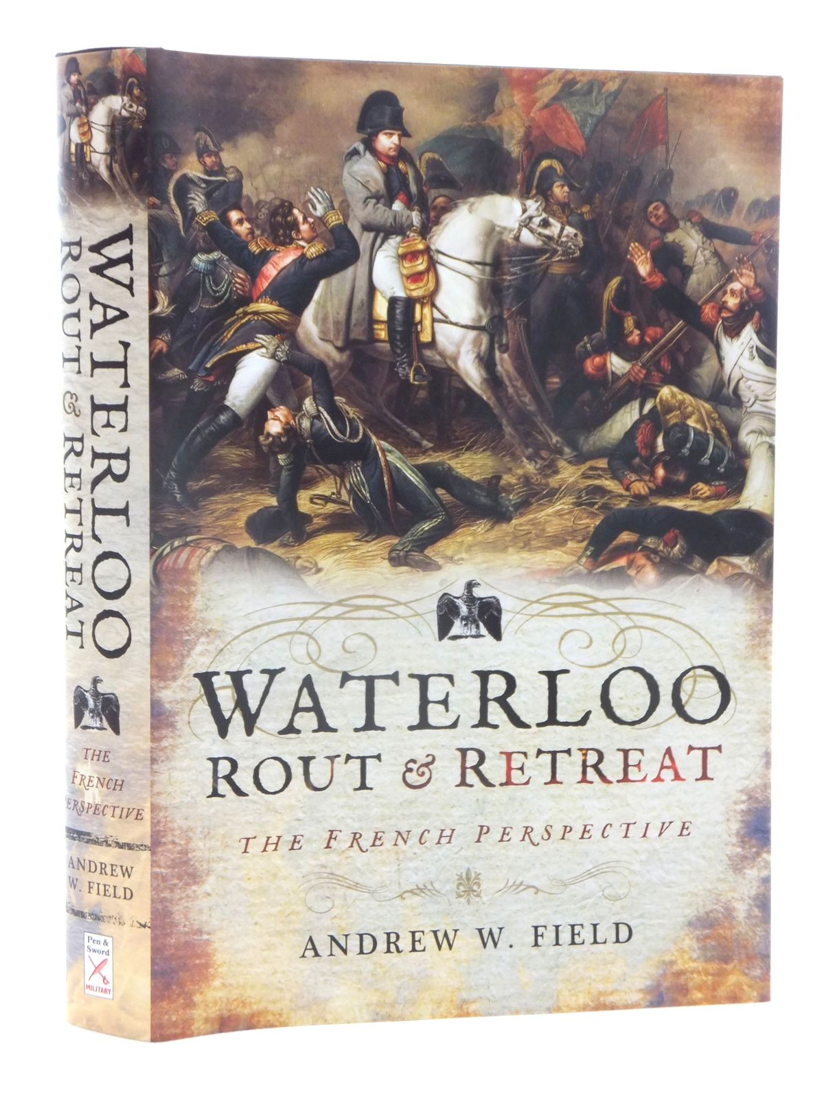 Photo of WATERLOO: ROUT AND RETREAT THE FRENCH PERSPECTIVE