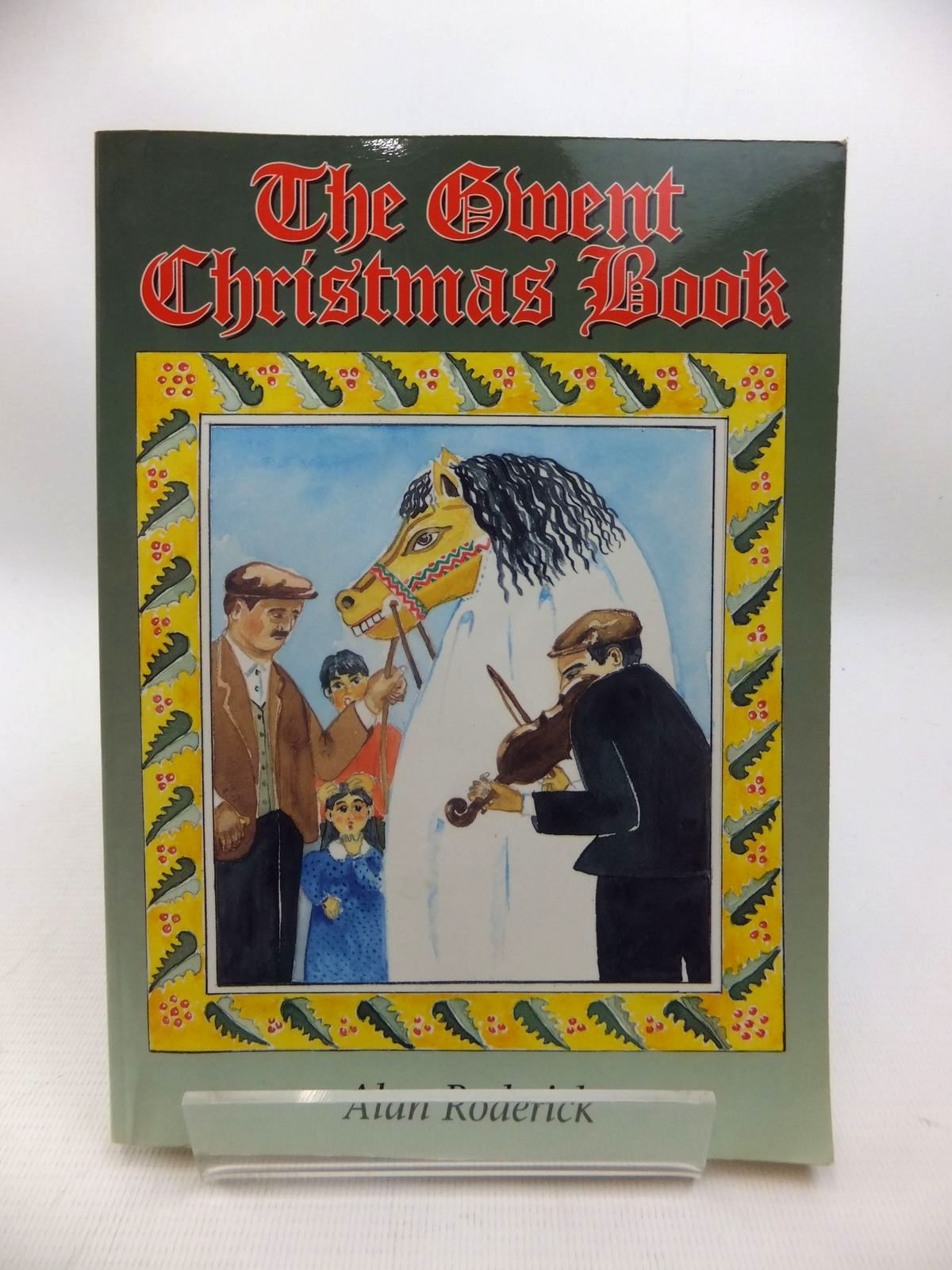 Photo of THE GWENT CHRISTMAS BOOK written by Roderick, Alan illustrated by Roderick, Bozena published by Handpost Books (STOCK CODE: 1815367)  for sale by Stella & Rose's Books