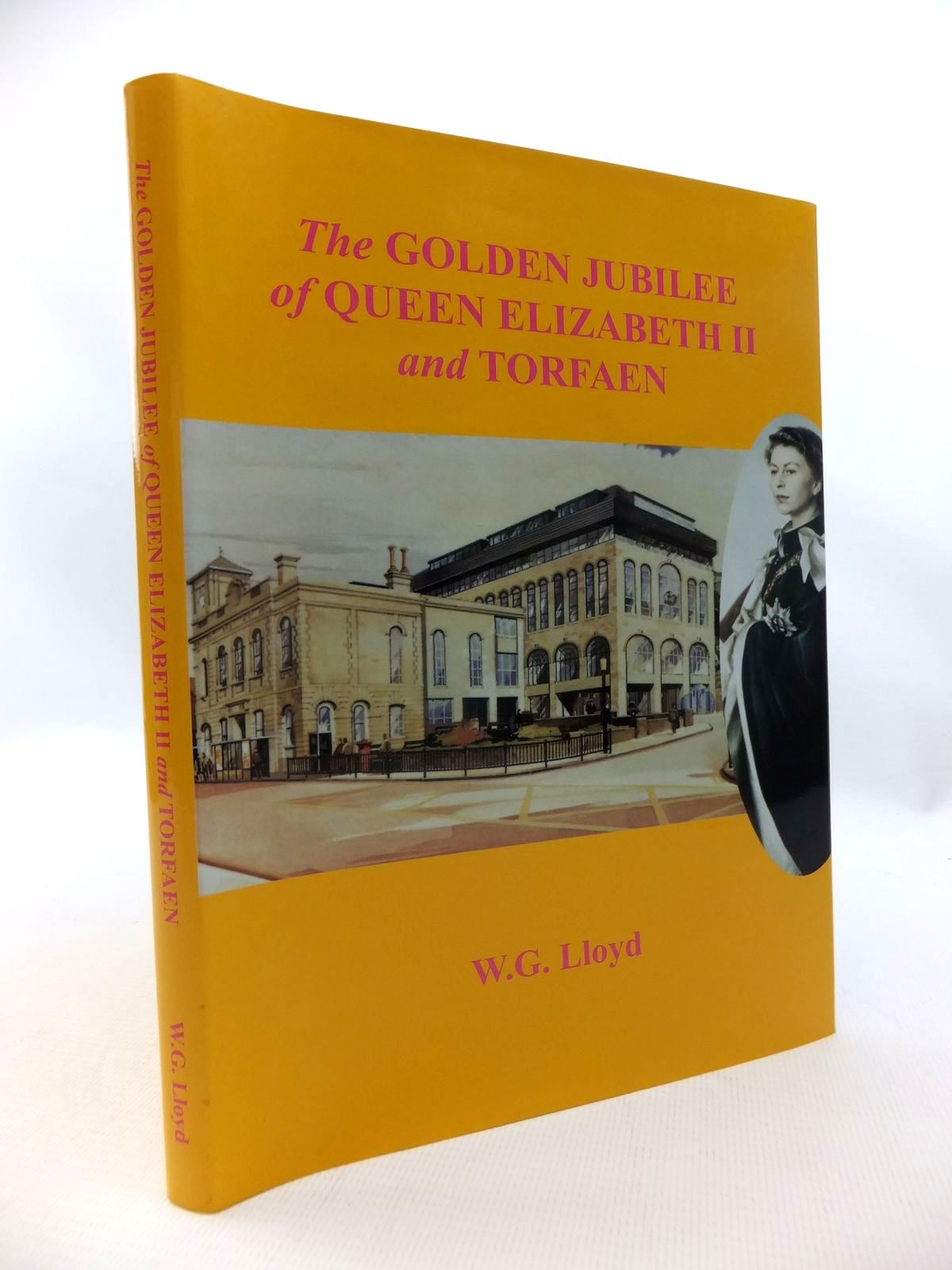 Photo of THE GOLDEN JUBILEE OF QUEEN ELIZABETH II AND TORFAEN written by Lloyd, W.G. published by HSW Print (STOCK CODE: 1815369)  for sale by Stella & Rose's Books