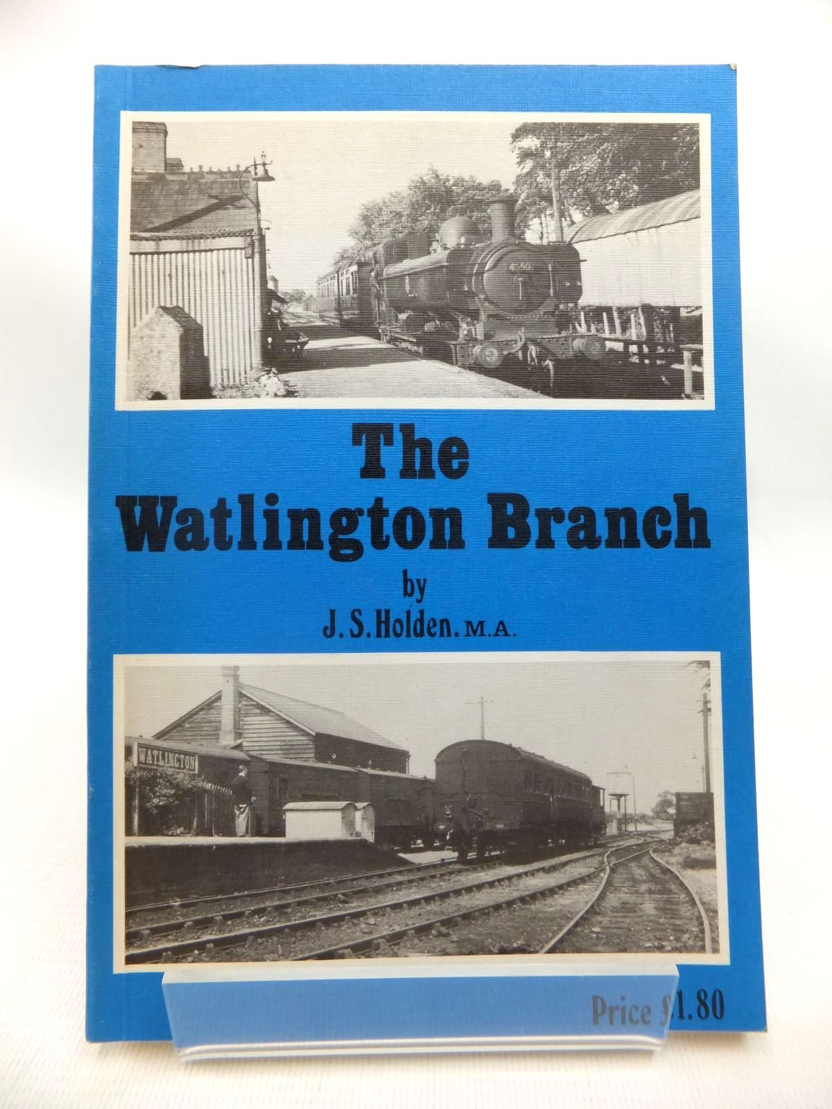 Photo of THE WATLINGTON BRANCH written by Holden, John S. published by Oxford Publishing (STOCK CODE: 1815399)  for sale by Stella & Rose's Books