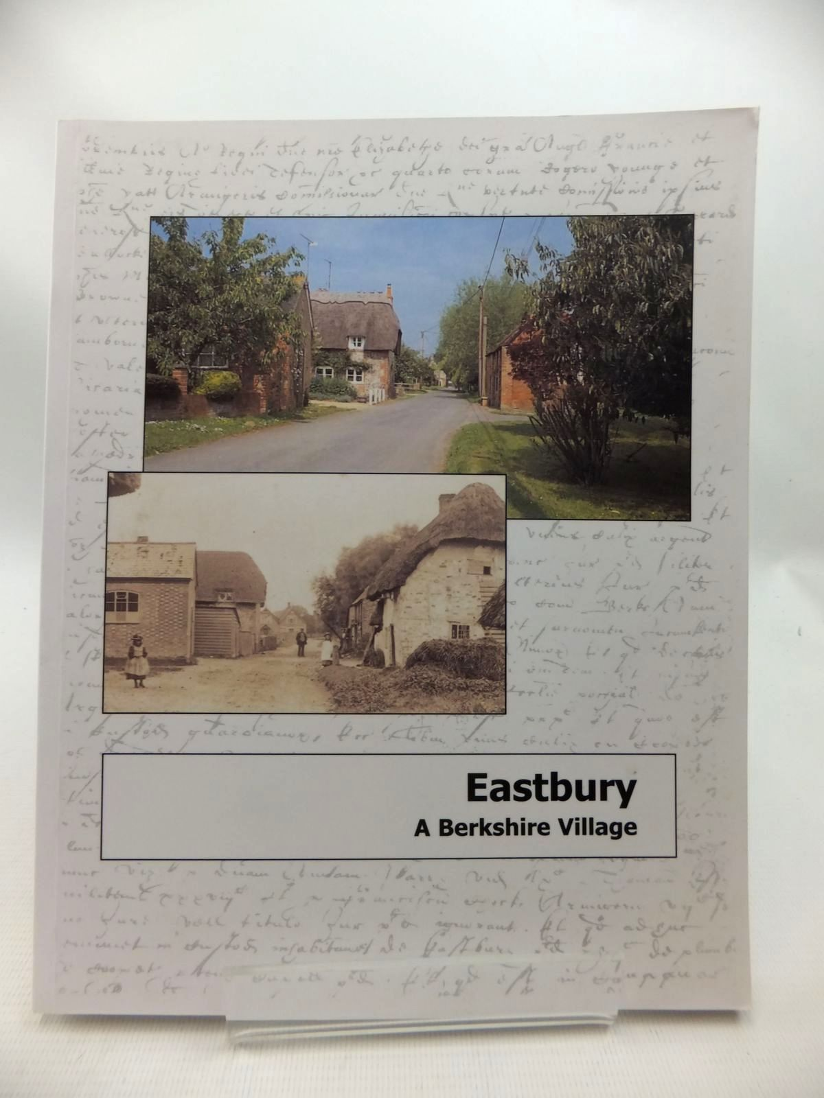 Photo of EASTBURY A BERKSHIRE VILLAGE written by Eastbury Millennium Association, published by Lambourn Valley Press (STOCK CODE: 1815406)  for sale by Stella & Rose's Books