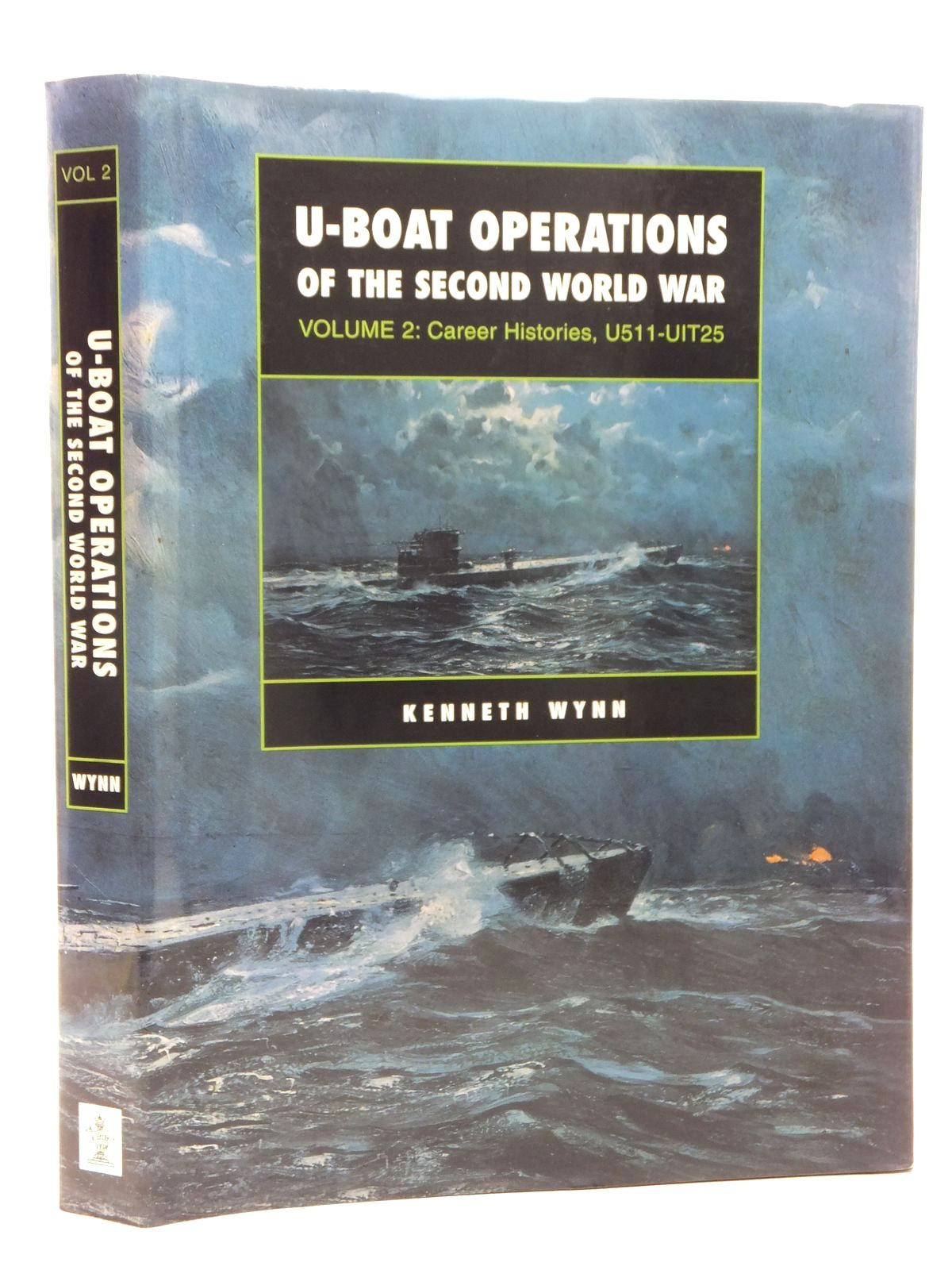 Photo of U-BOAT OPERATIONS OF THE SECOND WORLD WAR VOLUME 2: CAREER HISTORIES U511-UIT25 written by Wynn, Kenneth published by Caxton Editions (STOCK CODE: 1815415)  for sale by Stella & Rose's Books