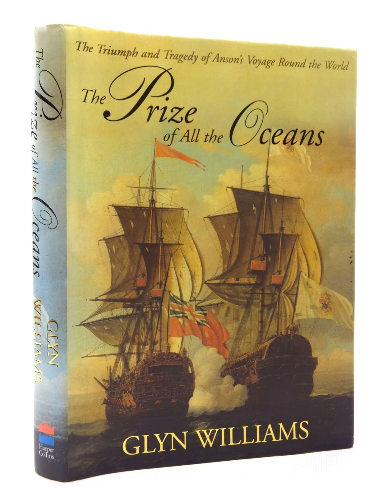 Photo of THE PRIZE OF ALL THE OCEANS THE TRIUMPH AND TRAGEDY OF ANSON'S VOYAGE AROUND THE WORLD written by Williams, Glyn published by Harper Collins (STOCK CODE: 1815423)  for sale by Stella & Rose's Books