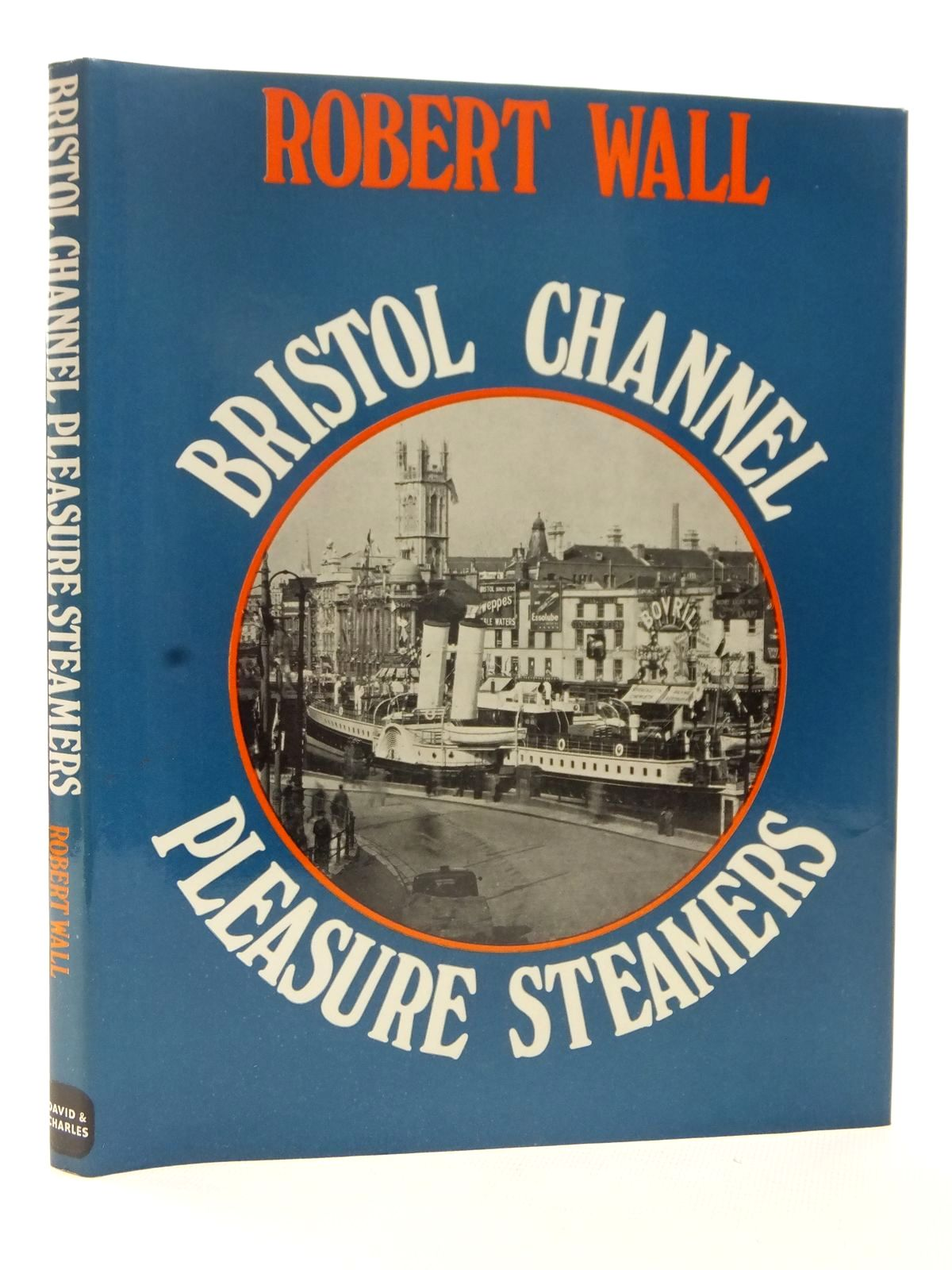 Photo of BRISTOL CHANNEL PLEASURE STEAMERS written by Wall, Robert published by David & Charles (STOCK CODE: 1815465)  for sale by Stella & Rose's Books