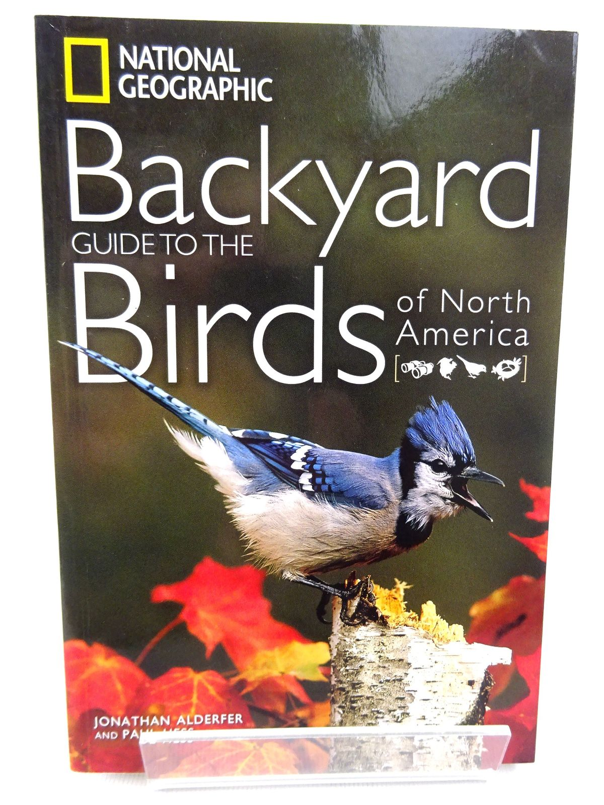 Photo of BACKYARD GUIDE TO THE BIRDS OF NORTH AMERICA written by Alderfer, Jonathan<br />Hess, Paul published by National Geographic Society (STOCK CODE: 1815507)  for sale by Stella & Rose's Books