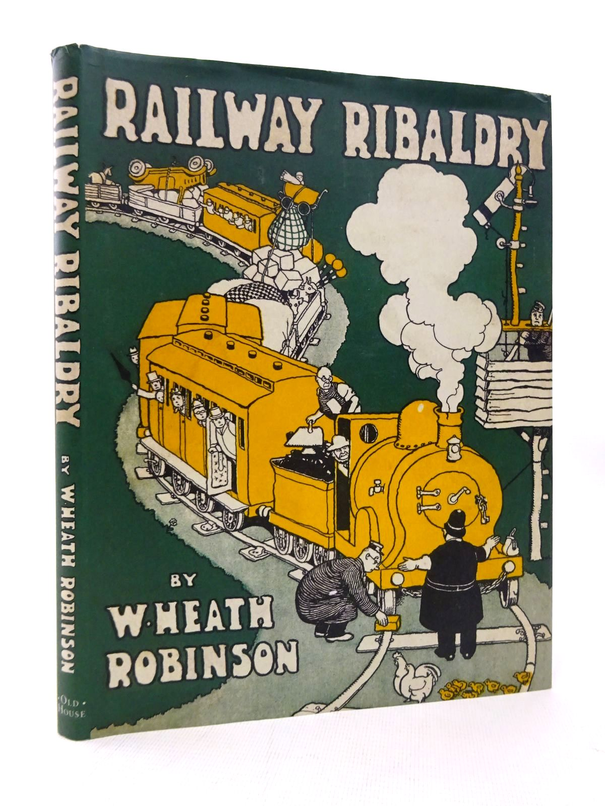 Photo of RAILWAY RIBALDRY written by Robinson, W. Heath illustrated by Robinson, W. Heath published by Old House Books (STOCK CODE: 1815525)  for sale by Stella & Rose's Books
