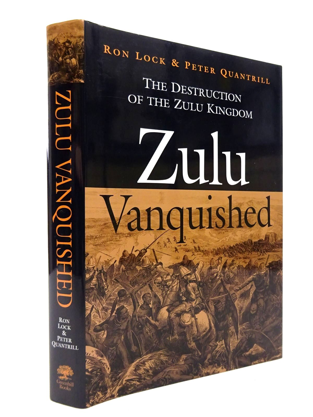 Photo of ZULU VANQUISHED: THE DESTRUCTION OF THE ZULU KINGDOM written by Lock, Ron<br />Quantrill, Peter published by Greenhill Books (STOCK CODE: 1815536)  for sale by Stella & Rose's Books